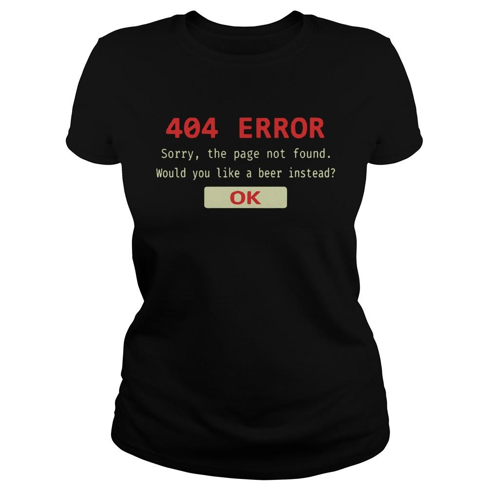 404 Error Sorry The Page Not Found Would You Like A Beer Instead Ok Hoodie
