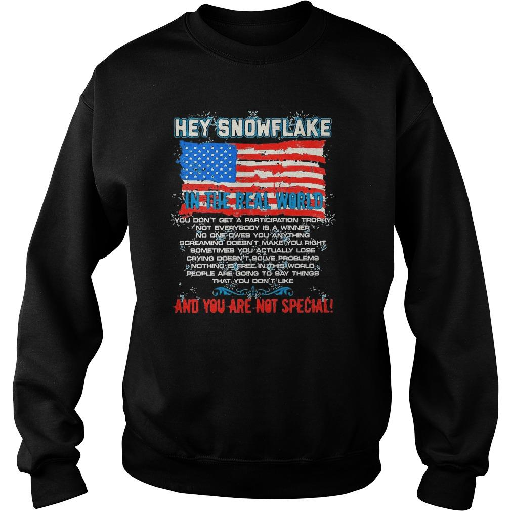 American Flag Hey Snowflake In The Real World And You Are Not Special Sweater