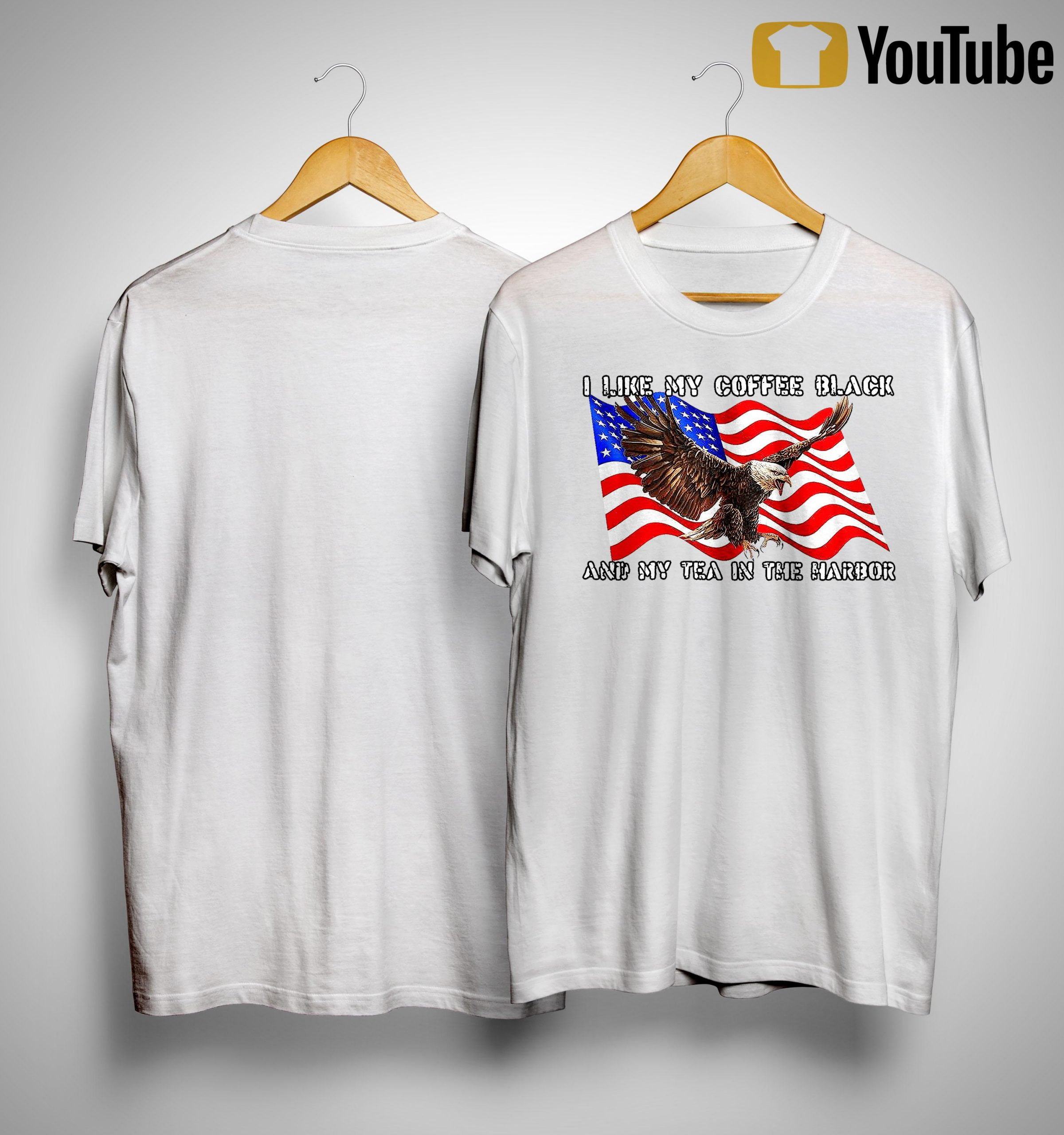 American Flag I Like My Coffee Black And My Tea In The Harbor Shirt