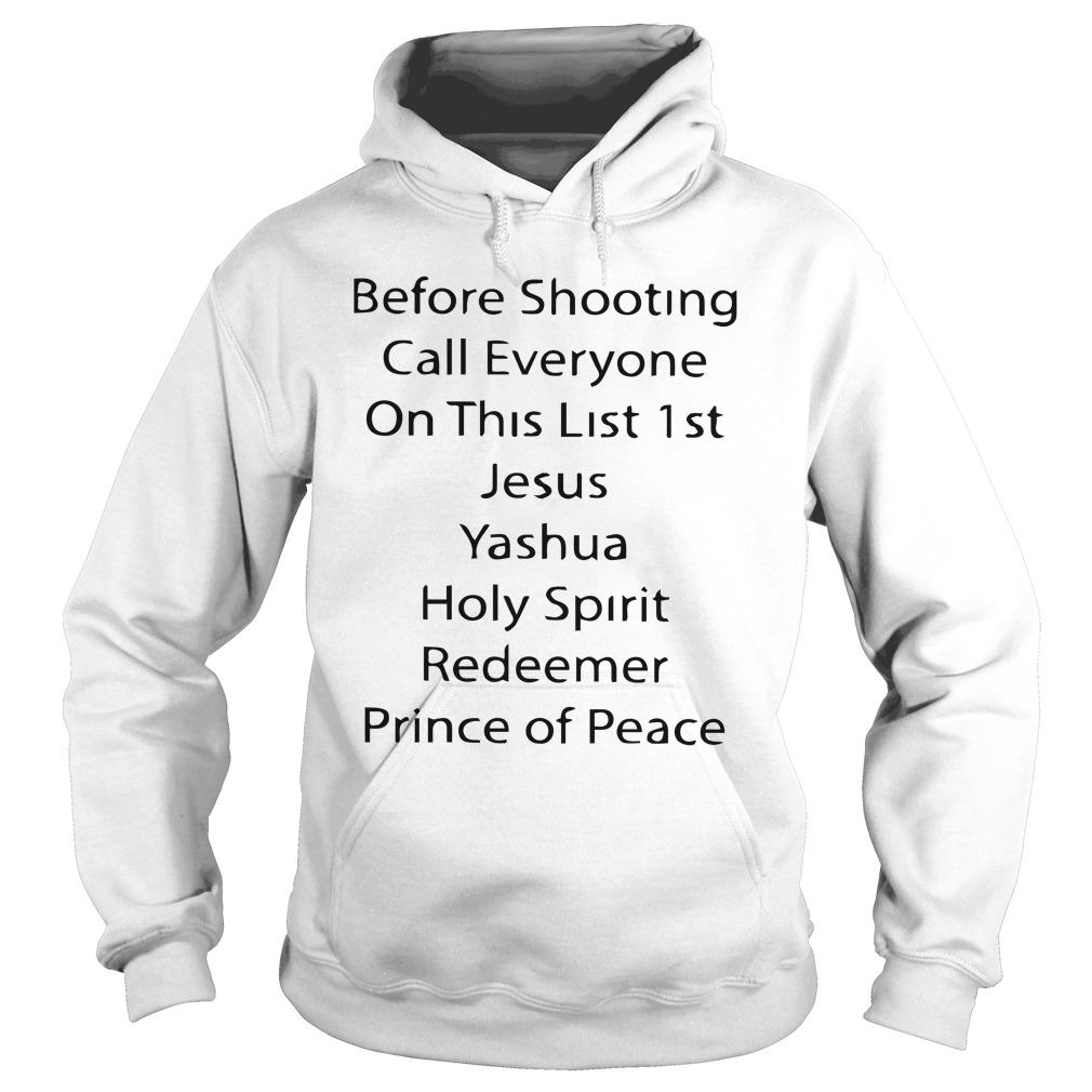 Before Shooting Call Everyone On This List 1st Jesus Yashua Hoodie
