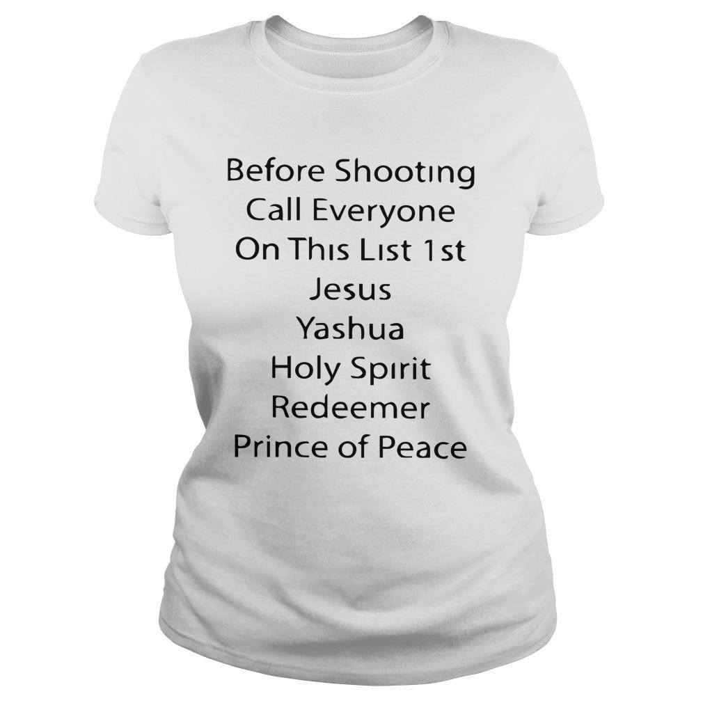 Before Shooting Call Everyone On This List 1st Jesus Yashua Longsleeve