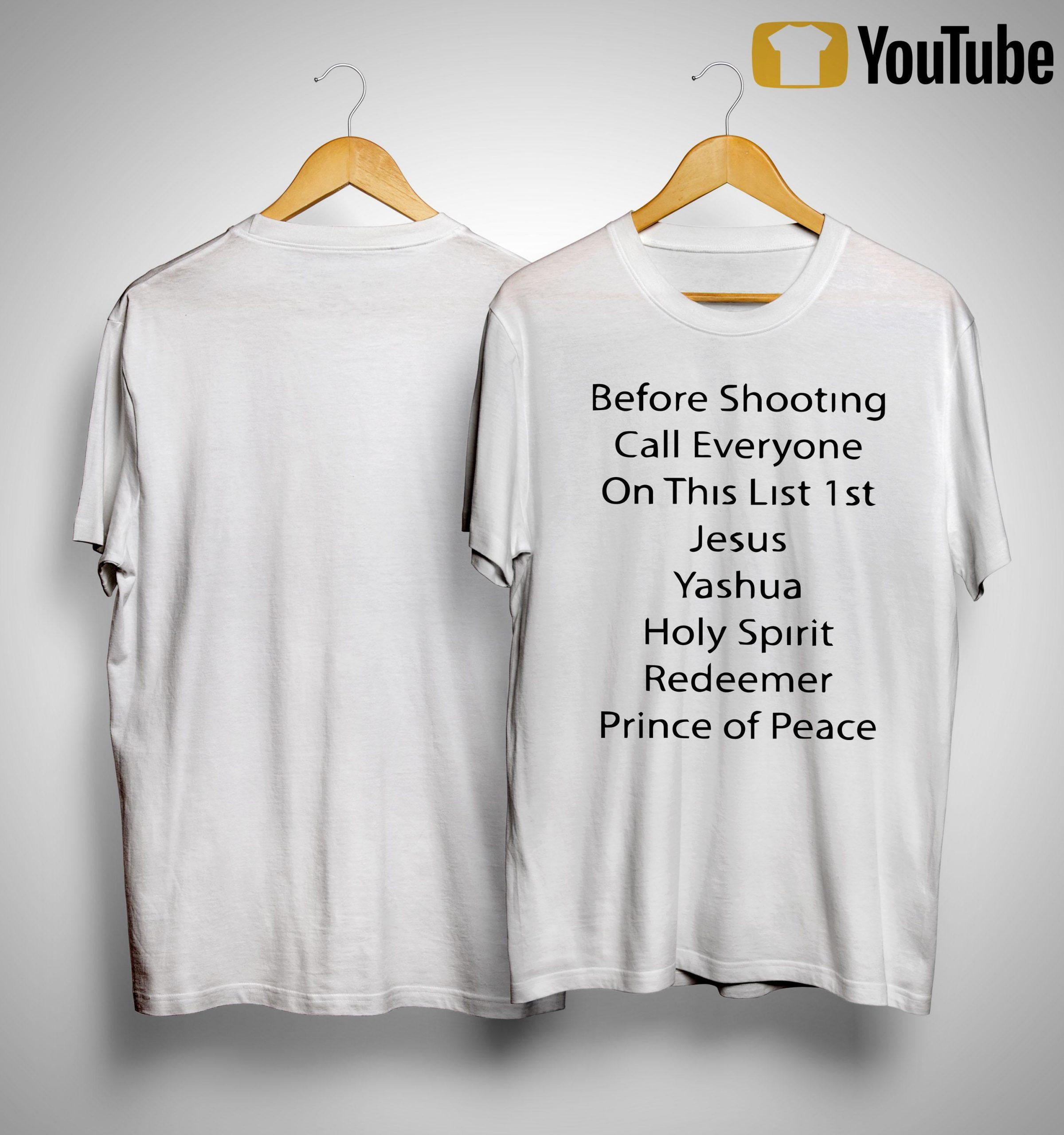 Before Shooting Call Everyone On This List 1st Jesus Yashua Shirt