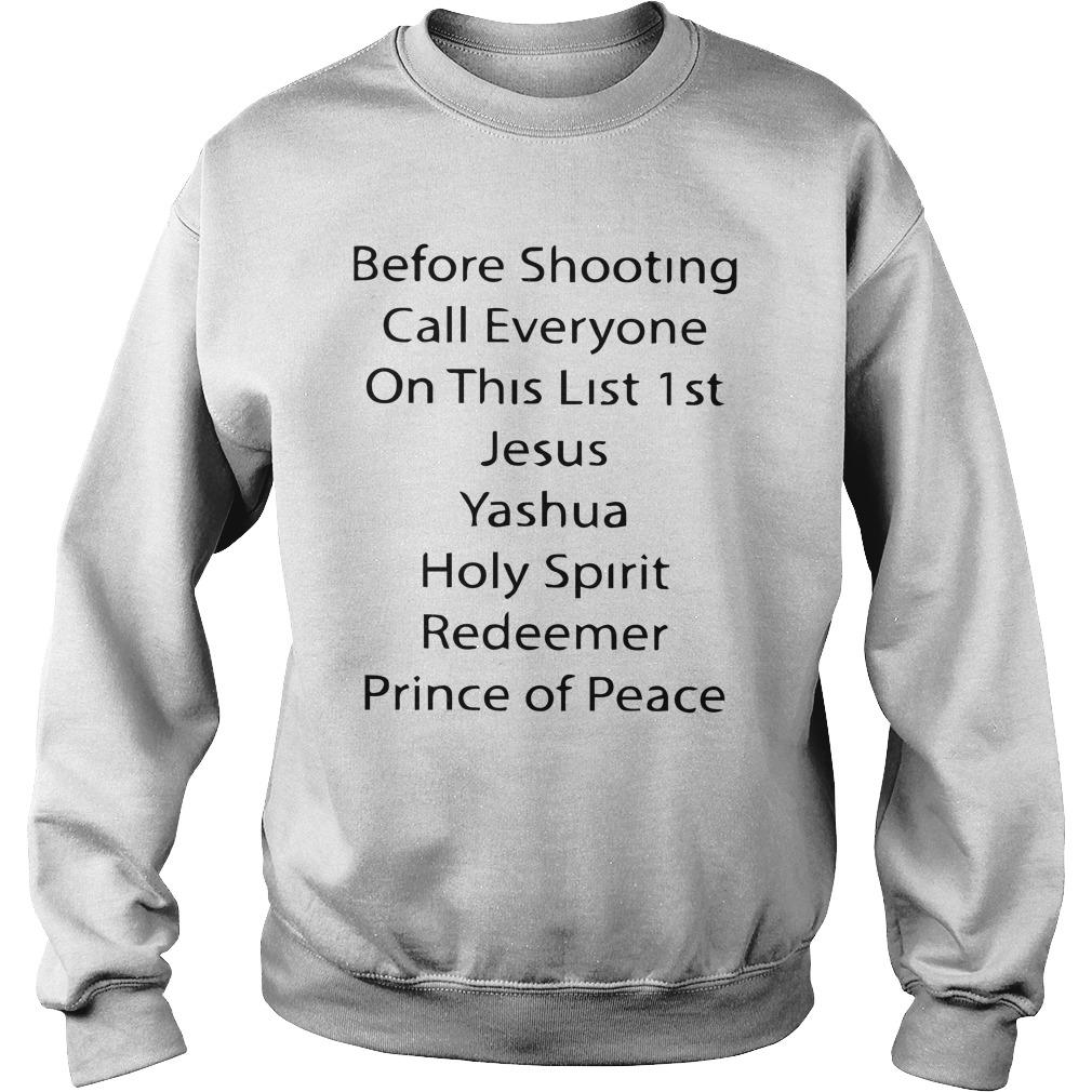 Before Shooting Call Everyone On This List 1st Jesus Yashua Sweater