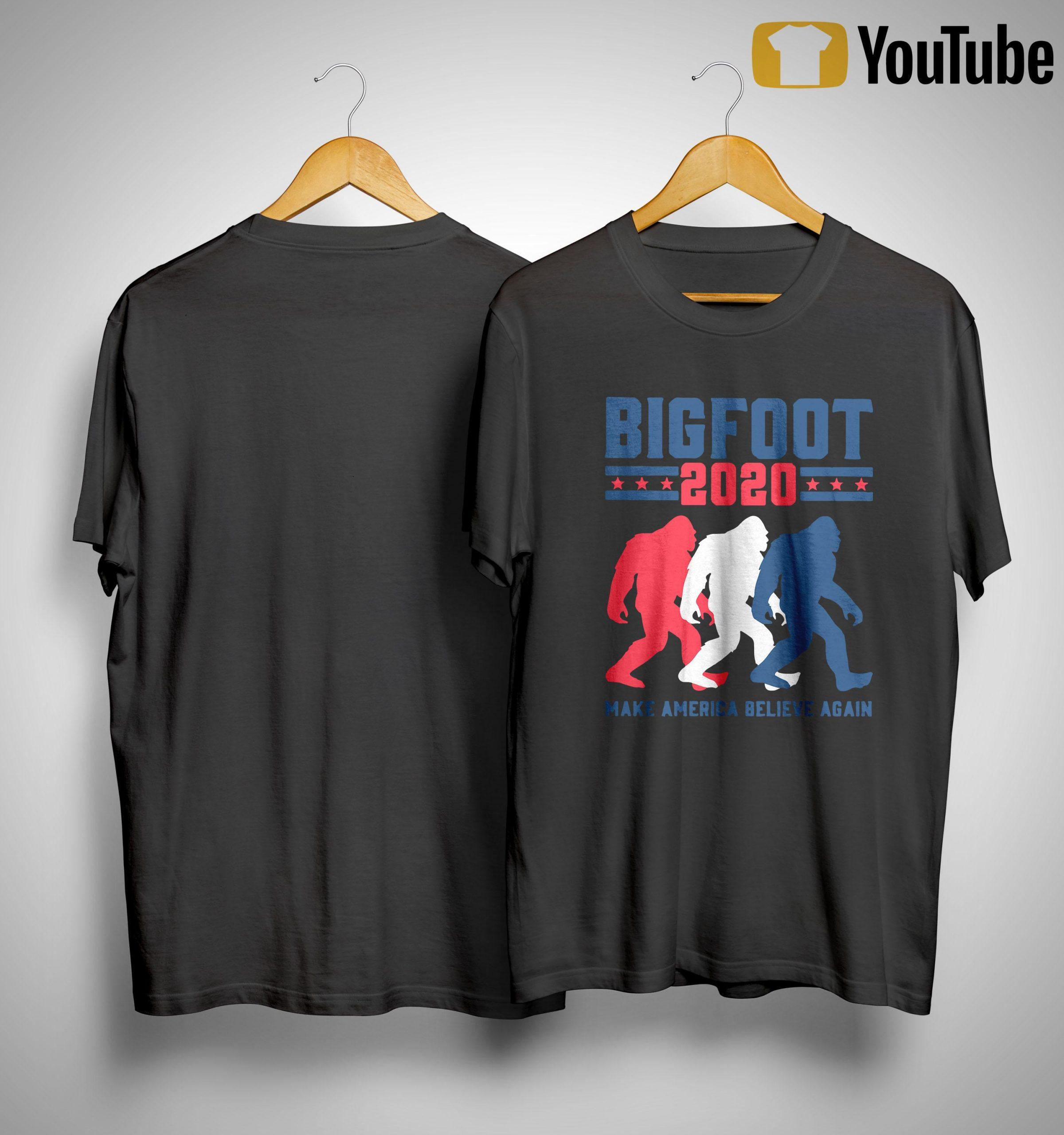 Bigfoot 2020 Make America Believe Again Shirt