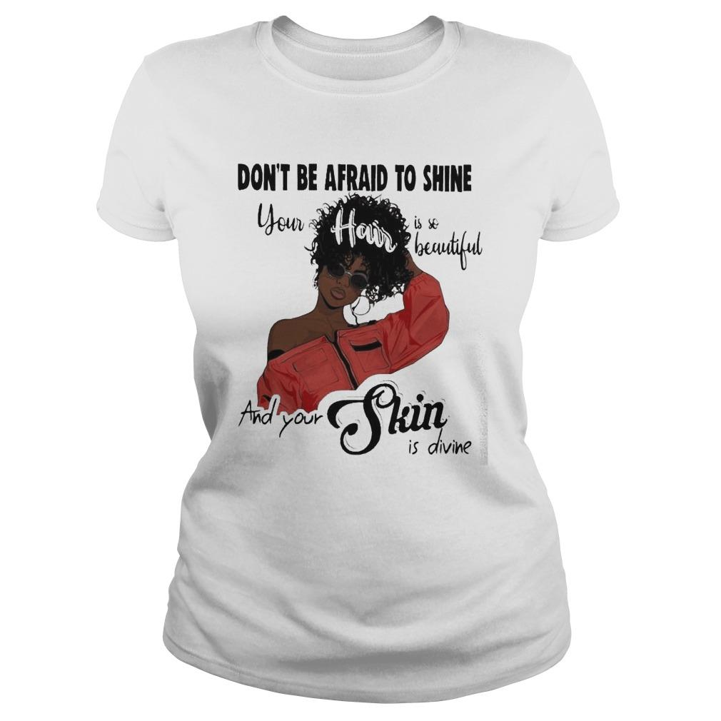 Black Girl Don't Be Afraid To Shine Your Hair Is So Beautiful Longsleeve