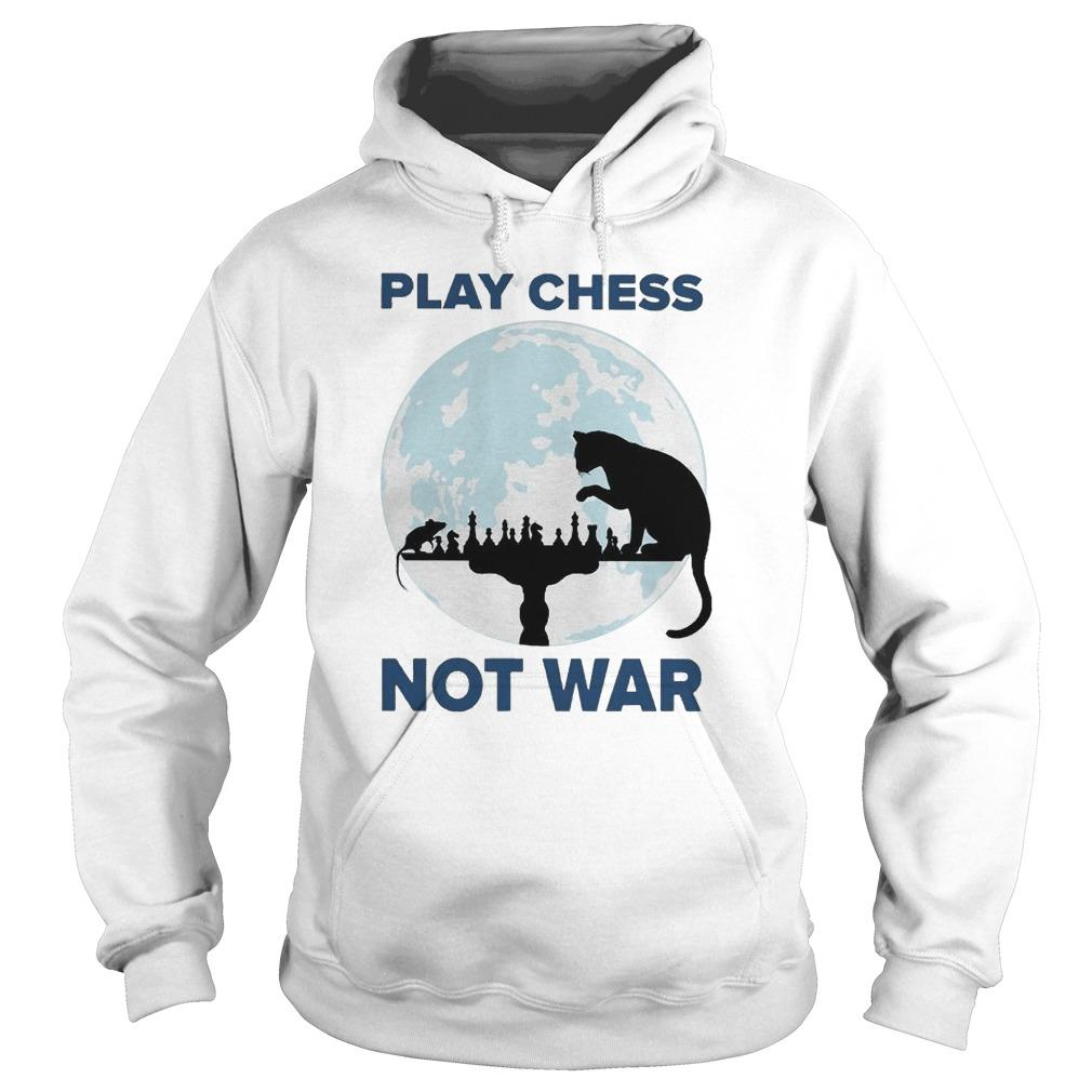 Cat Play Chess Not War Hoodie