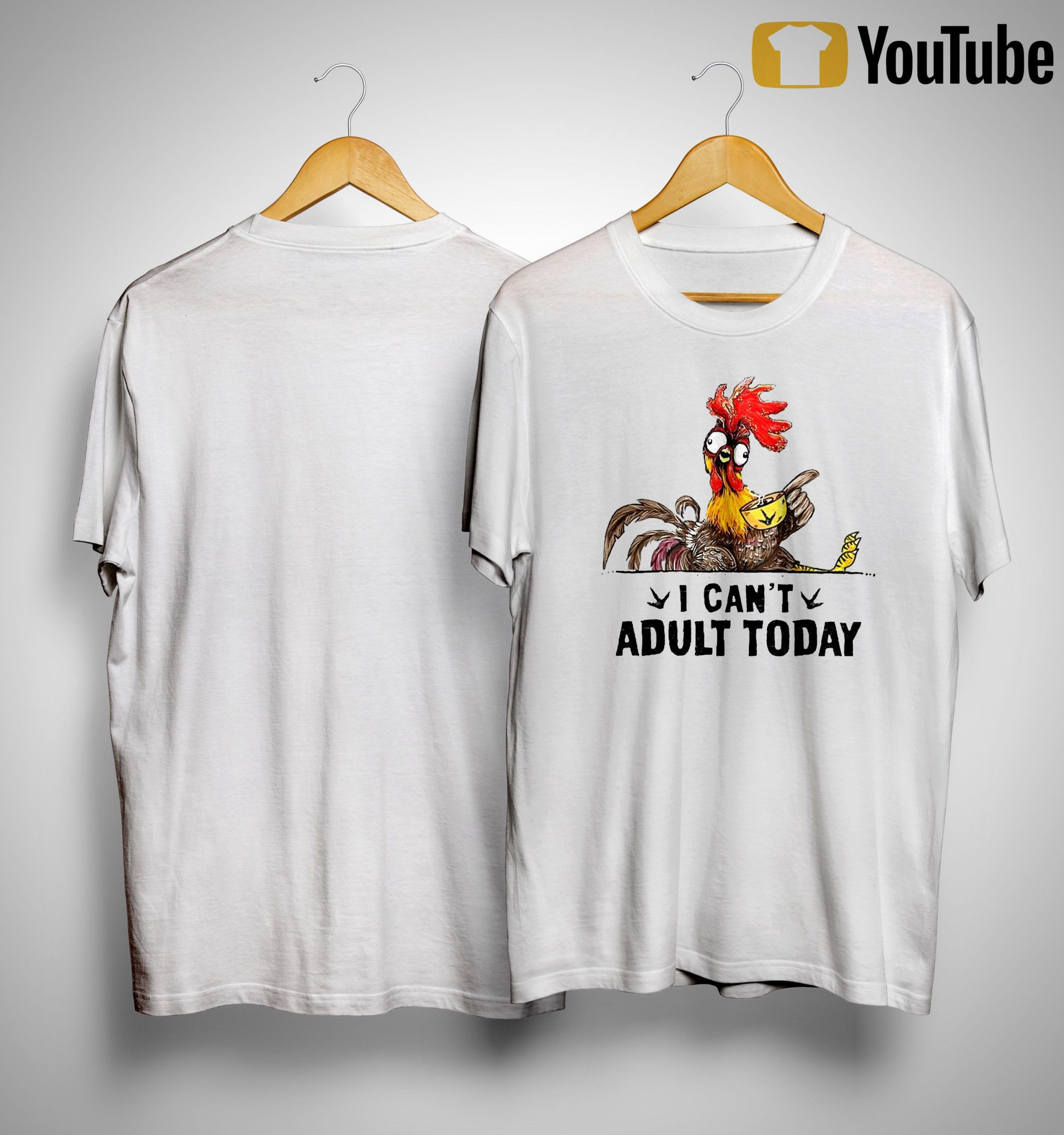 Chicken Drinking Coffee I Can't Adult Today Shirt