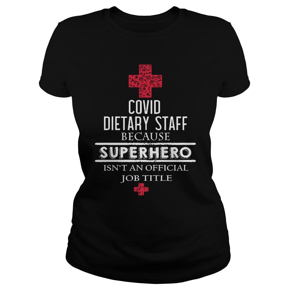 Covid Dietary Staff Because Superhero Isn't An Official Job Title Longsleeve