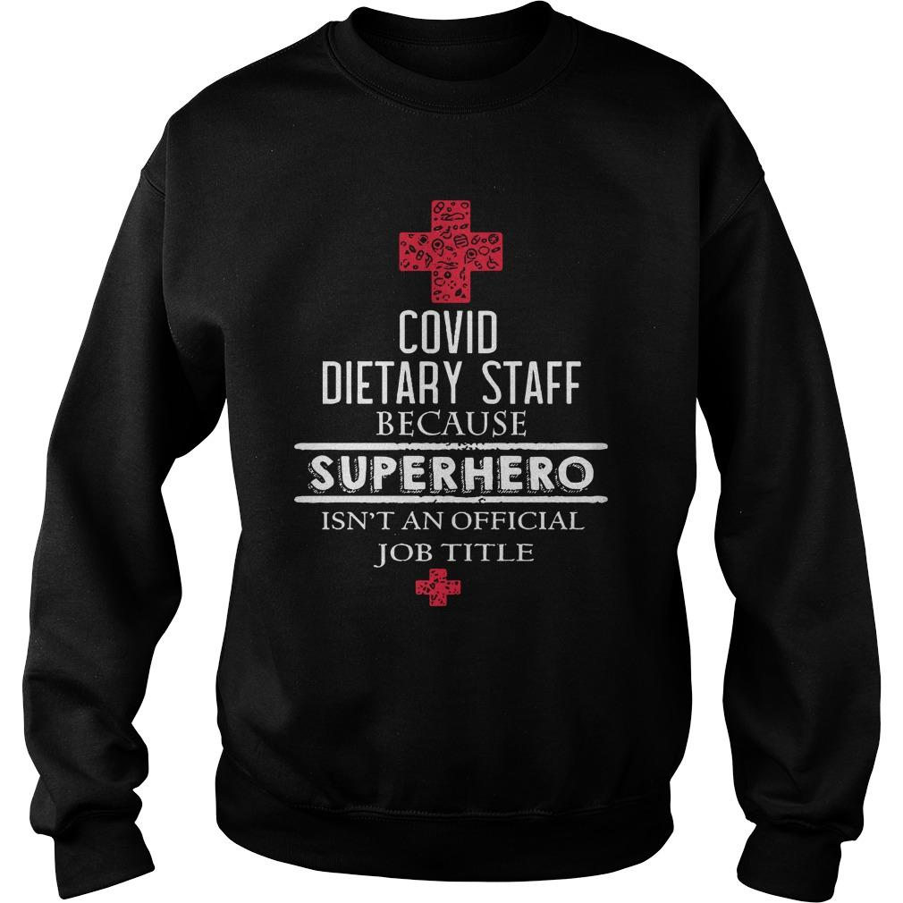 Covid Dietary Staff Because Superhero Isn't An Official Job Title Sweater