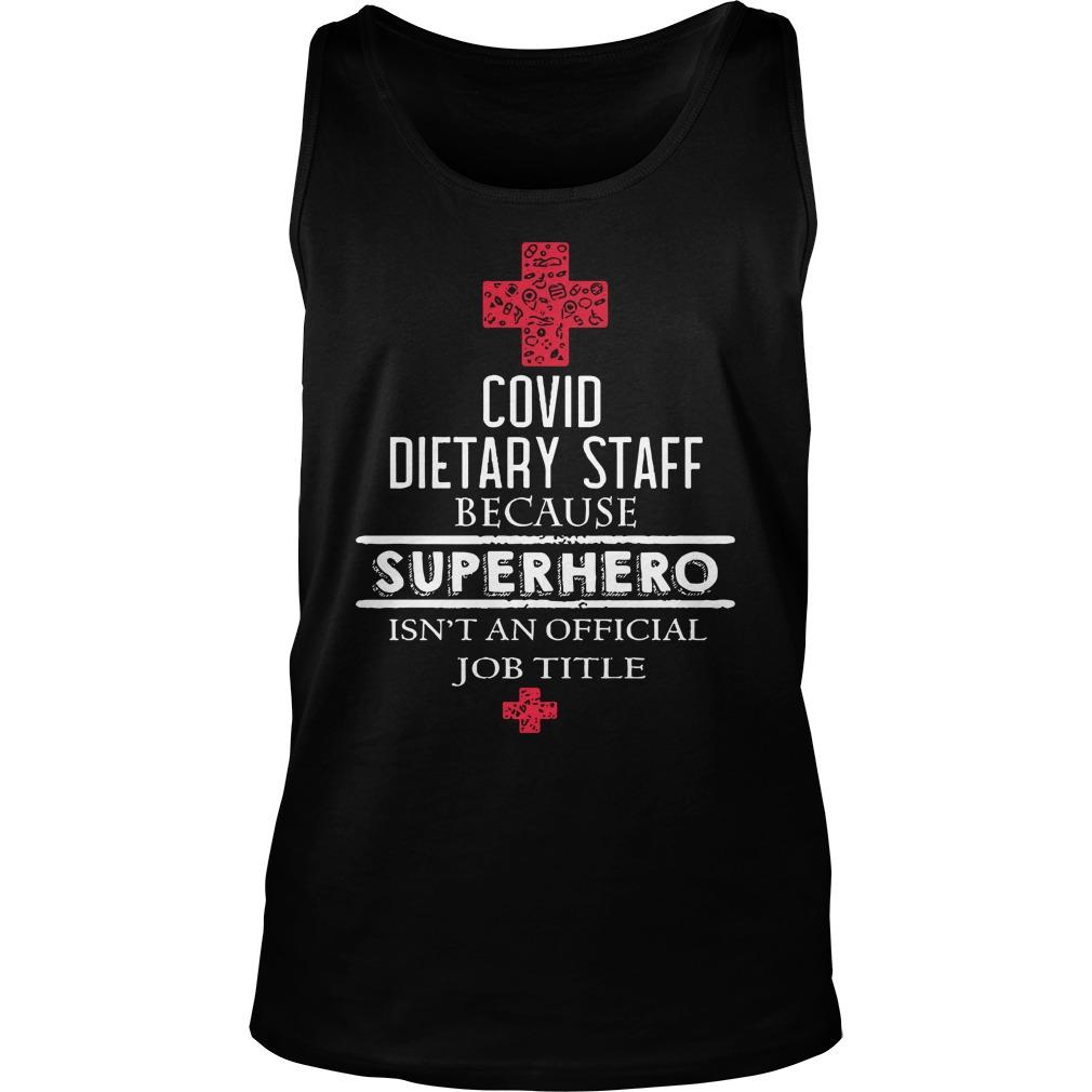 Covid Dietary Staff Because Superhero Isn't An Official Job Title Tank Top