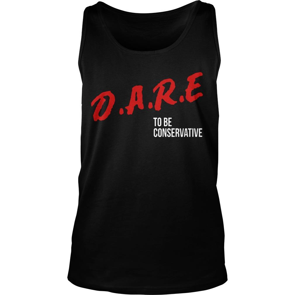 Dare To Be Conservative Tank Top