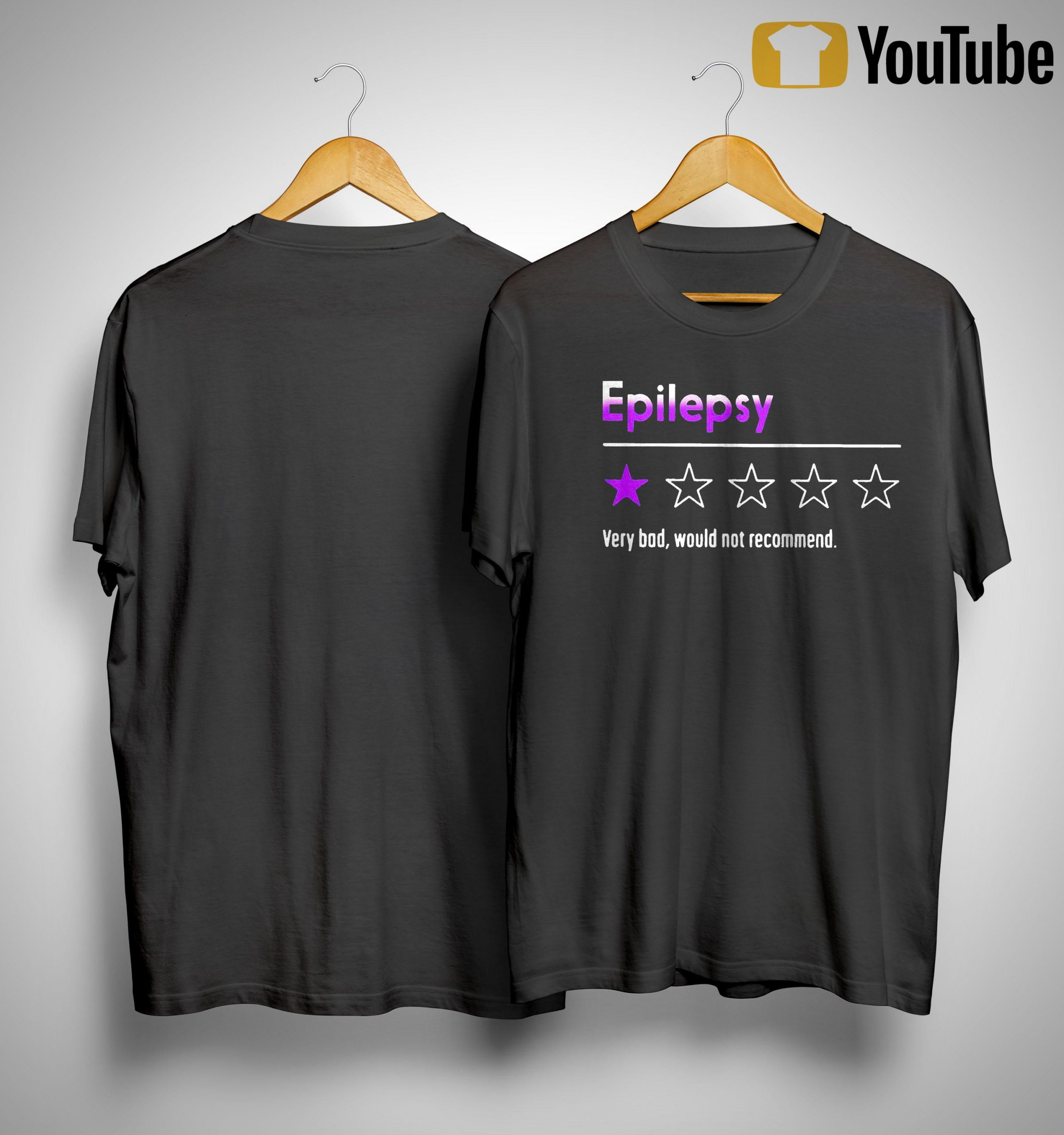 Epilepsy Very Bad Would Not Recommend Shirt