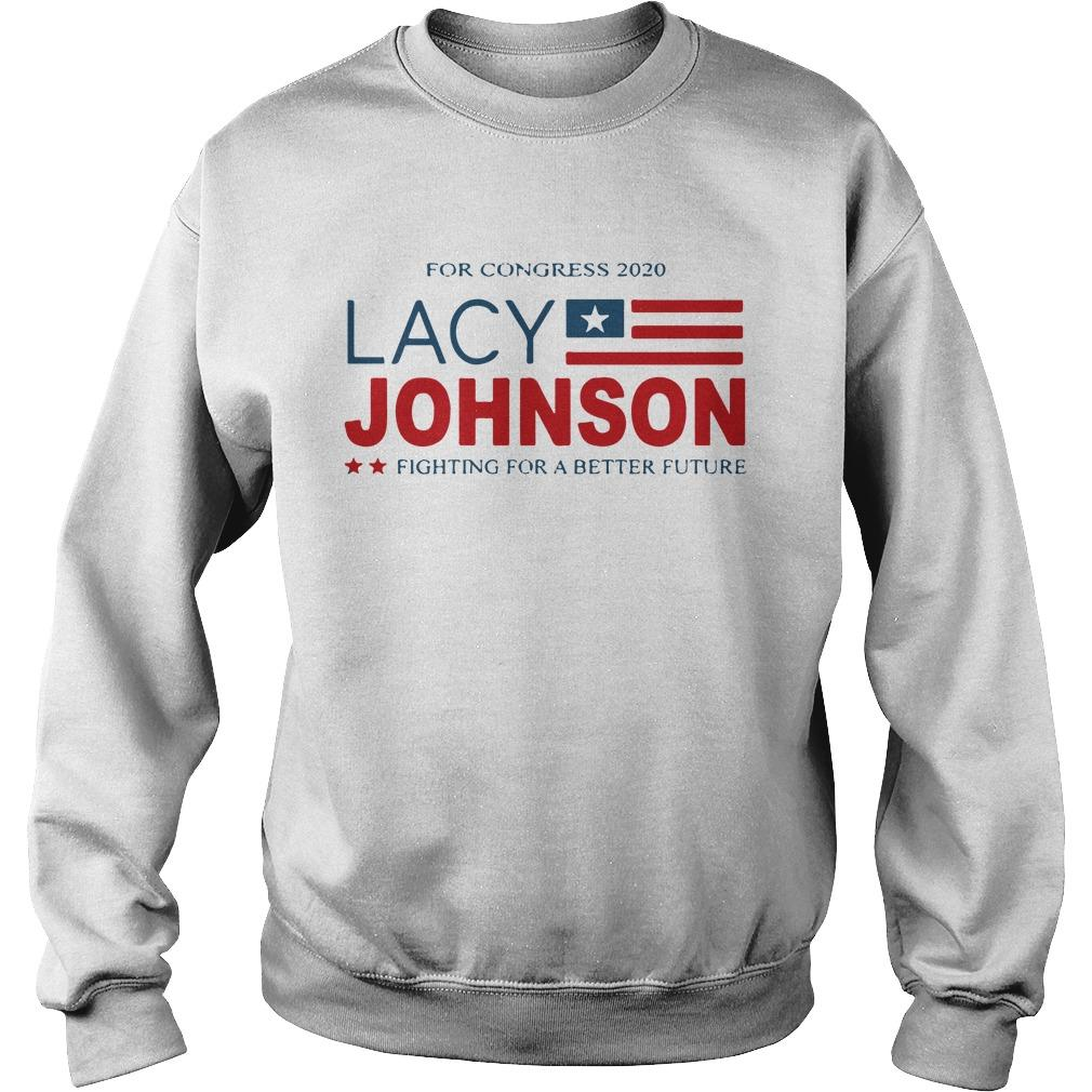 For Congress 2020 Lacy Johnson Fighting For A Better Future Sweater
