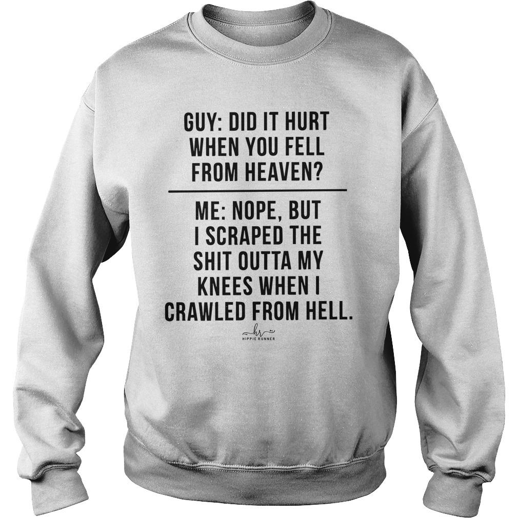 Guy Did It Hurt When You Fell From Heaven Me Nope Sweater