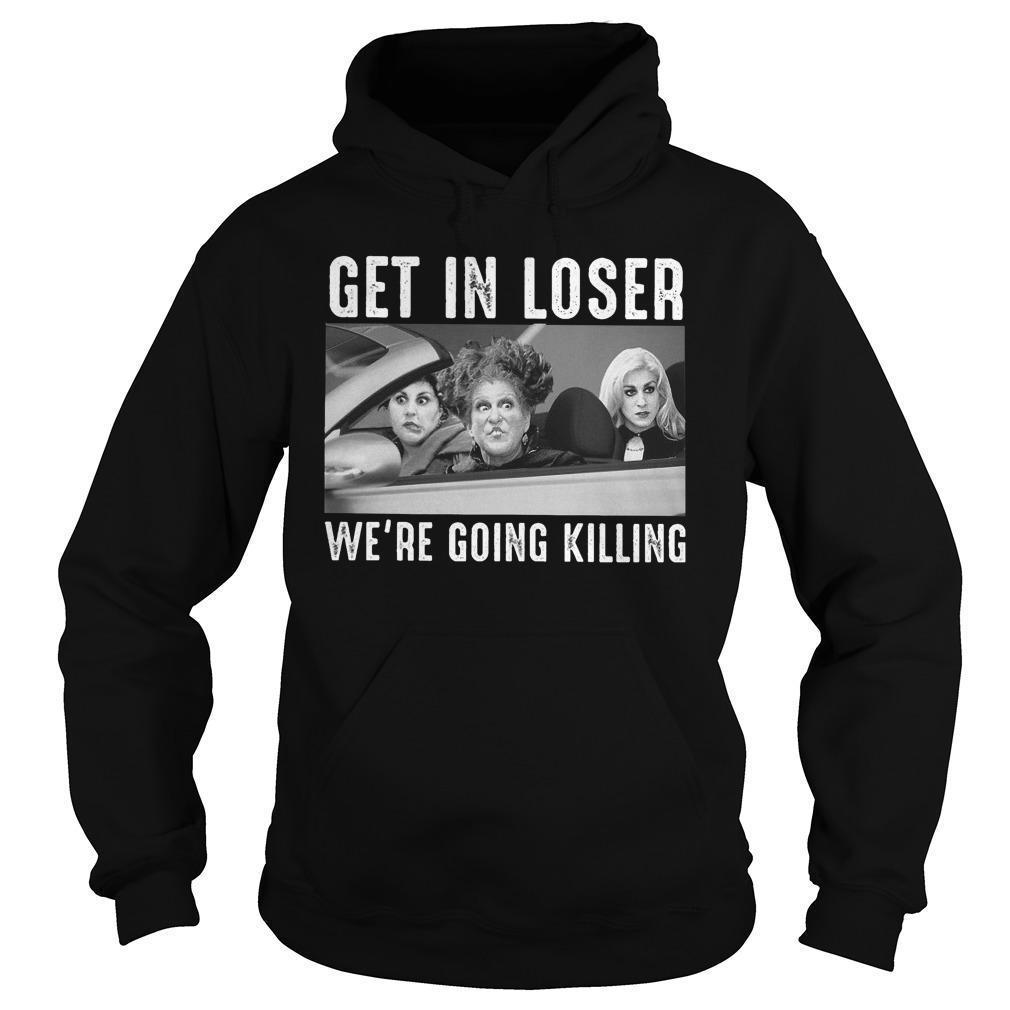 Hocus Pocus Get In Loser We're Going Killing Hoodie
