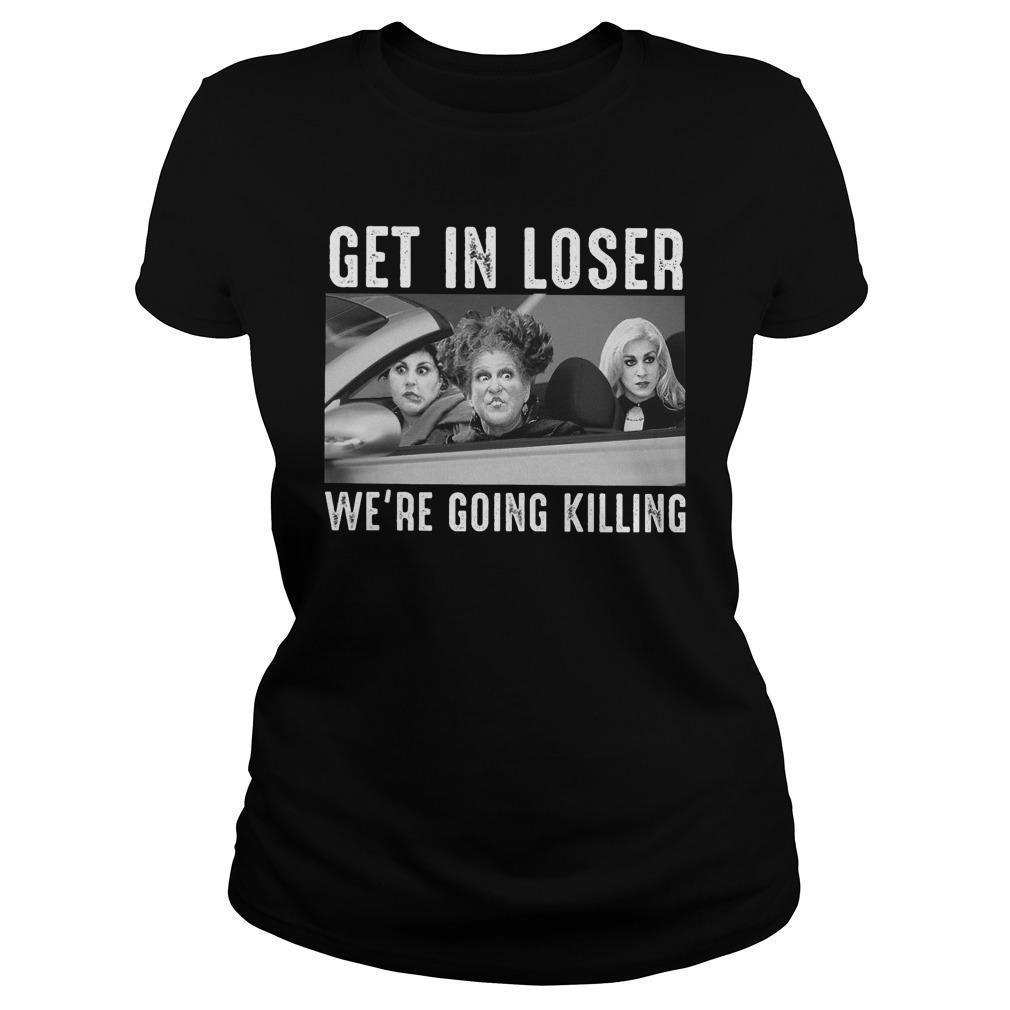 Hocus Pocus Get In Loser We're Going Killing Longsleeve
