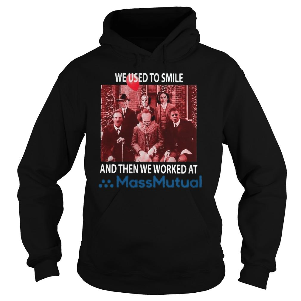 Horror Characters We Used To Smile And Then We Worked At Massmutual Hoodie