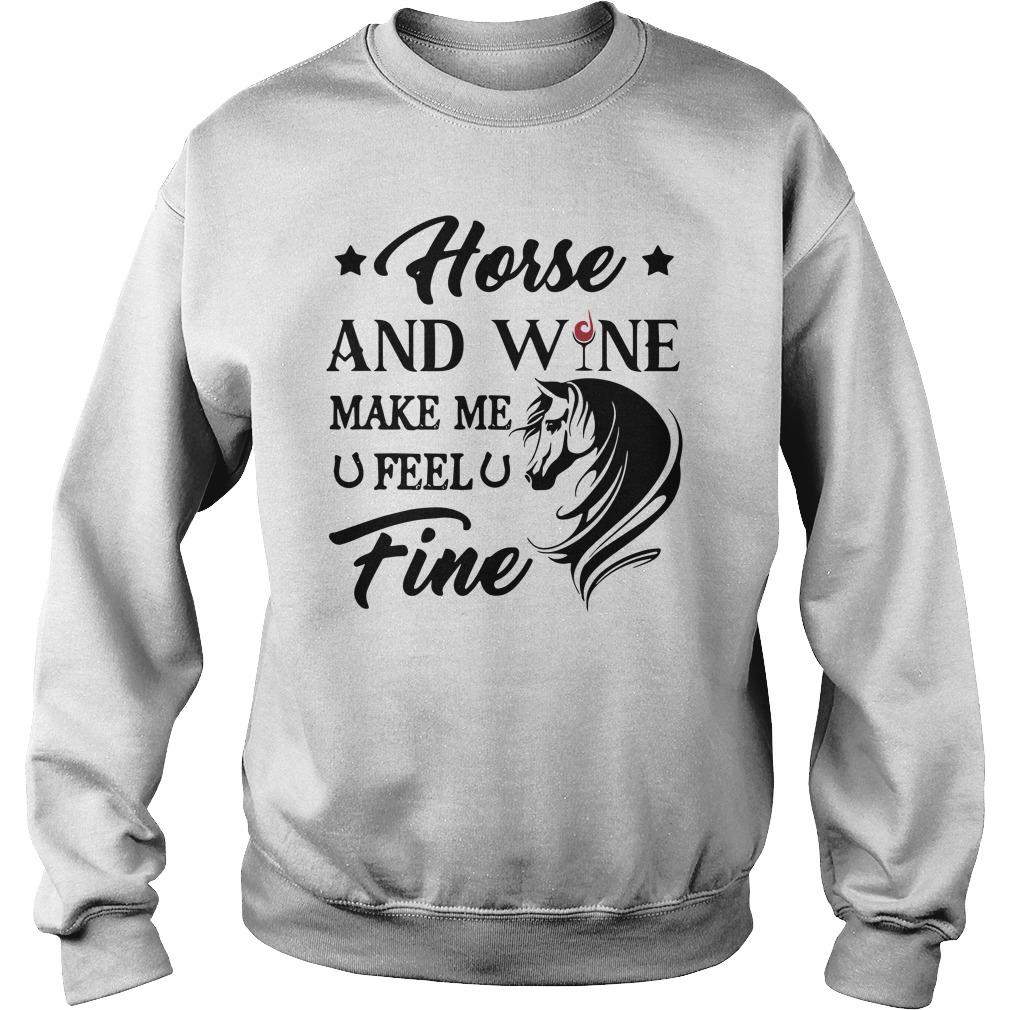 Horse And Wine Make Me Feel Fine Sweater
