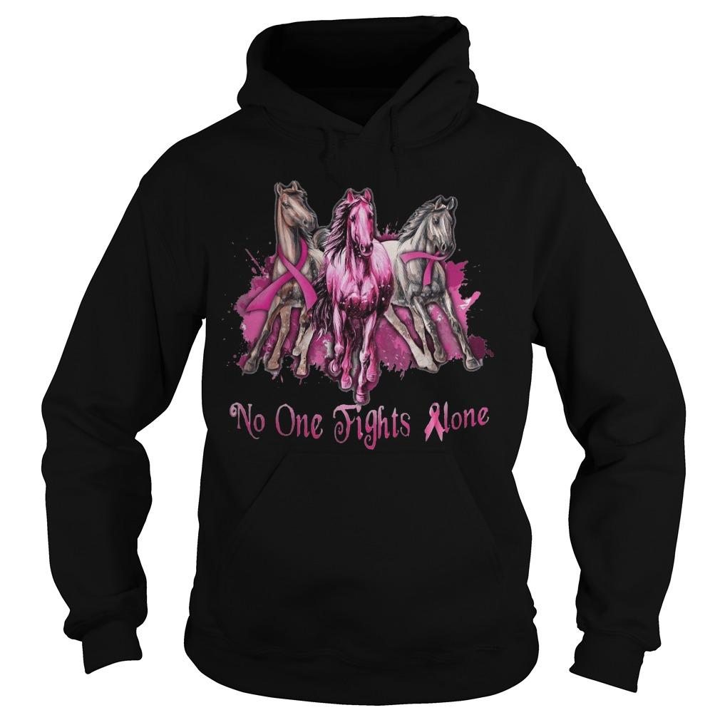 Horses Breast Cancer No One Fights Alone Hoodie
