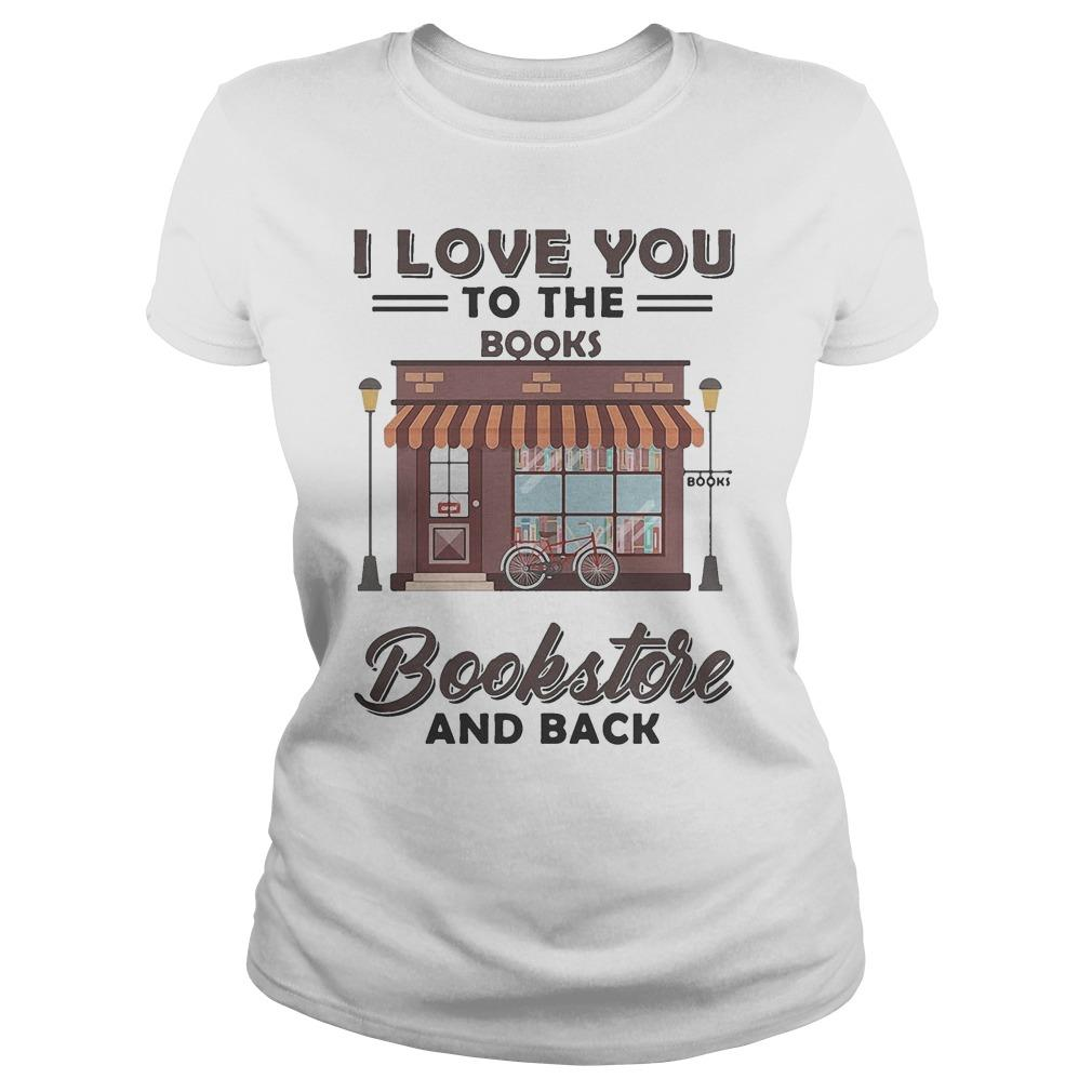 I Love You To The Books Bookstore And Back Longsleeve