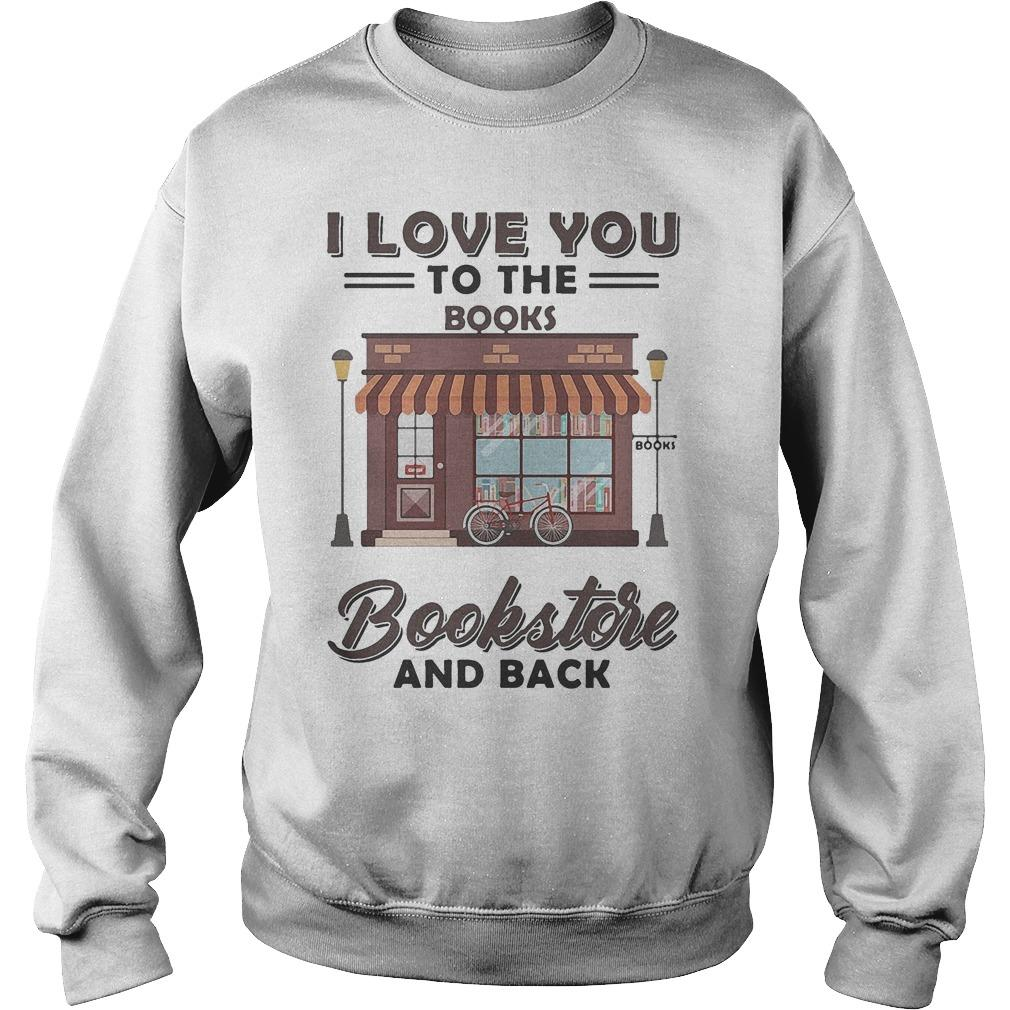 I Love You To The Books Bookstore And Back Sweater