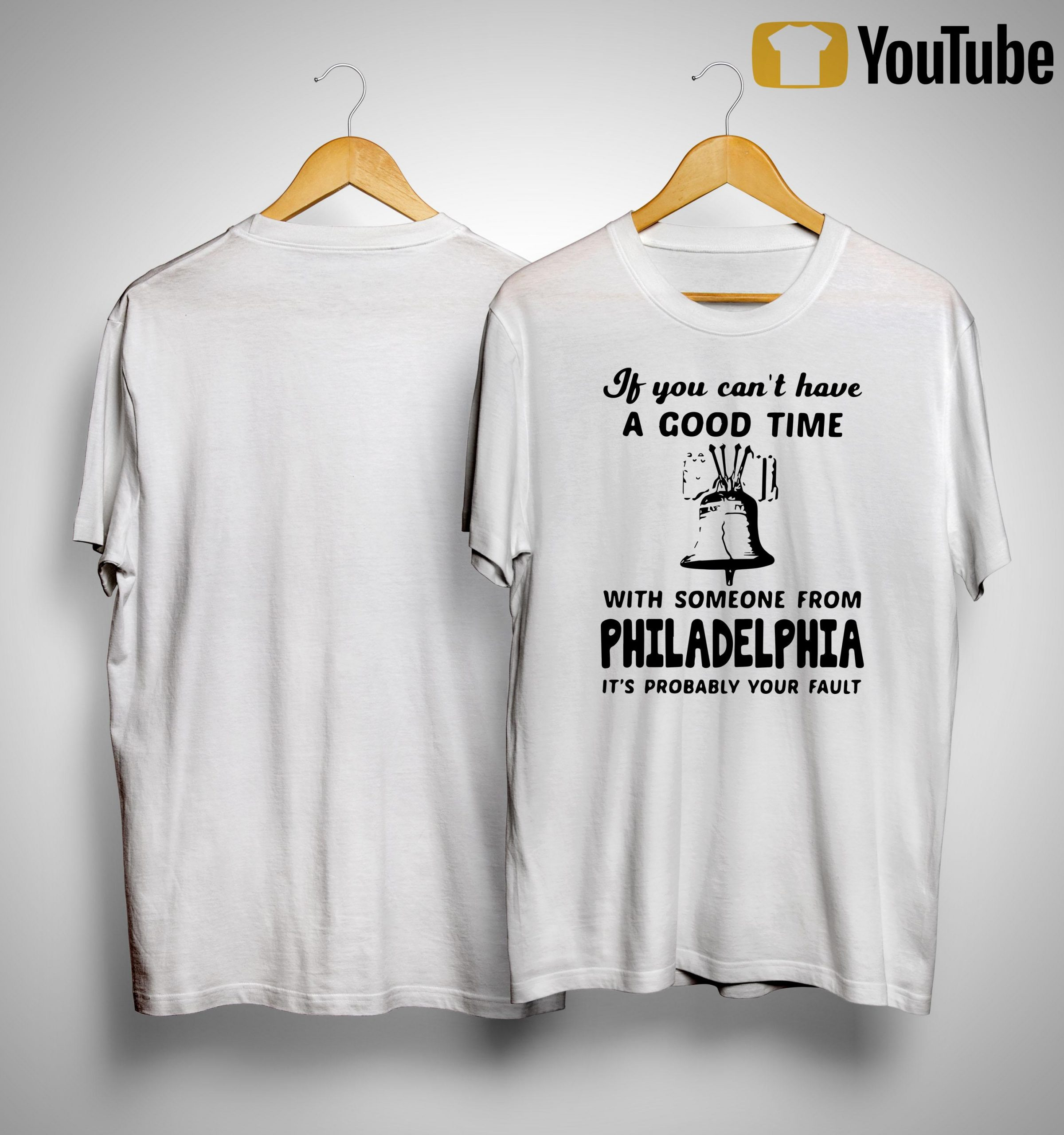 If You Can't Have A Good Time With Someone From Philadelphia Shirt