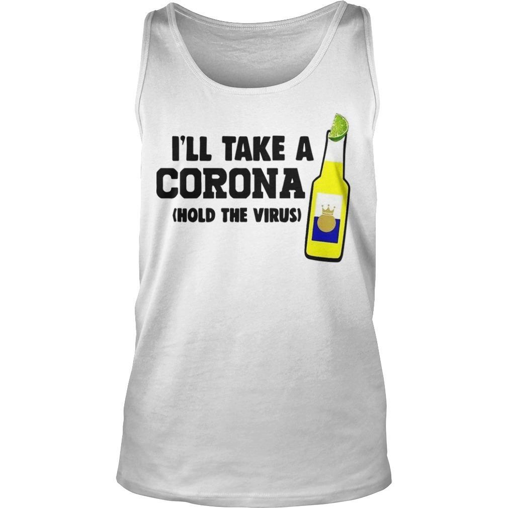 I'll Take A Corona Hold The Virus Tank Top
