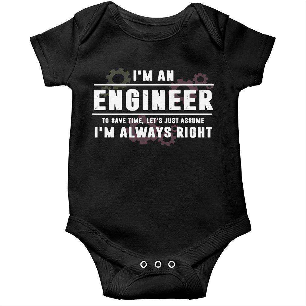 I'm An Engineer To Save Time Let's Just Assume I'm Always Right Longsleeve