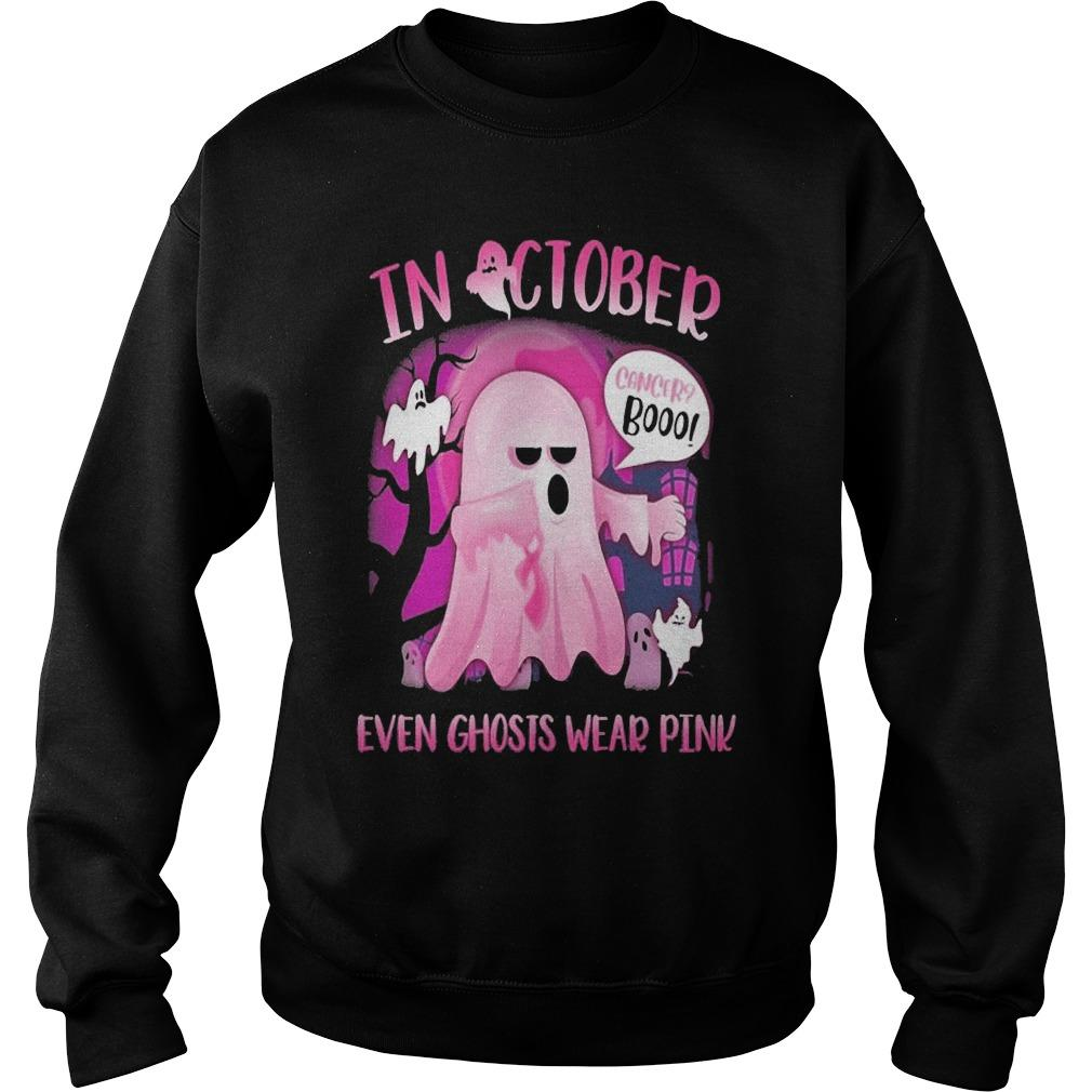 In October Cancer Booo Even Ghosts Wear Pink Sweater