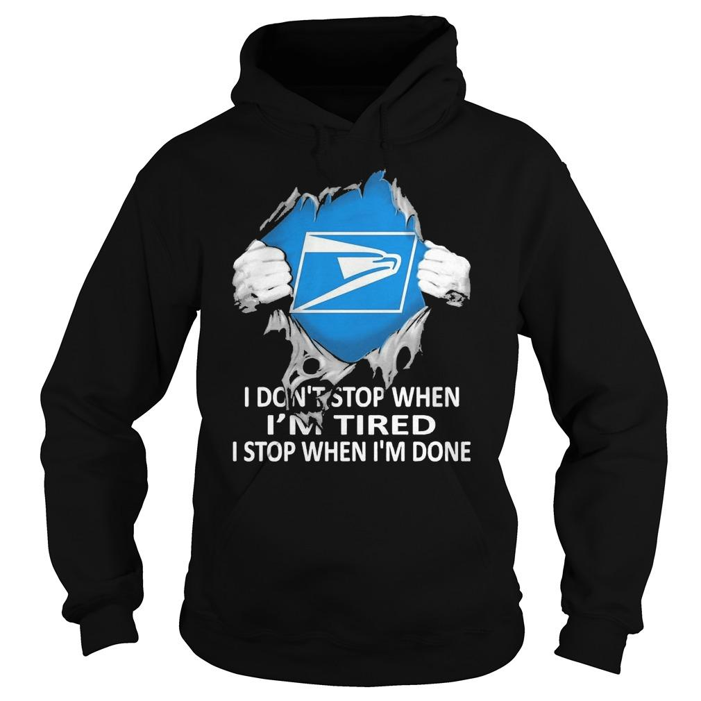 Inside Me Usps I Don't Stop When I'm Tired I Stop When I'm Done Hoodie