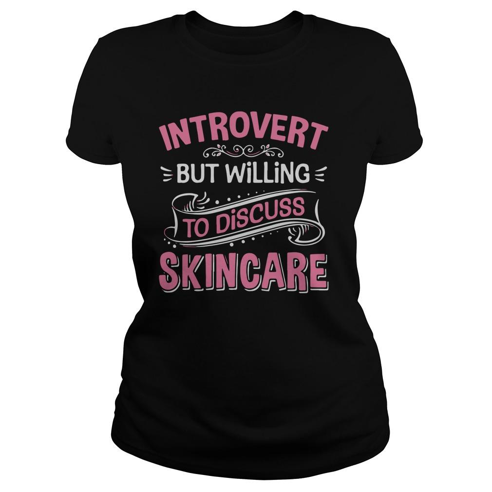 Introvert But Willing To Discuss Skincare Longsleeve