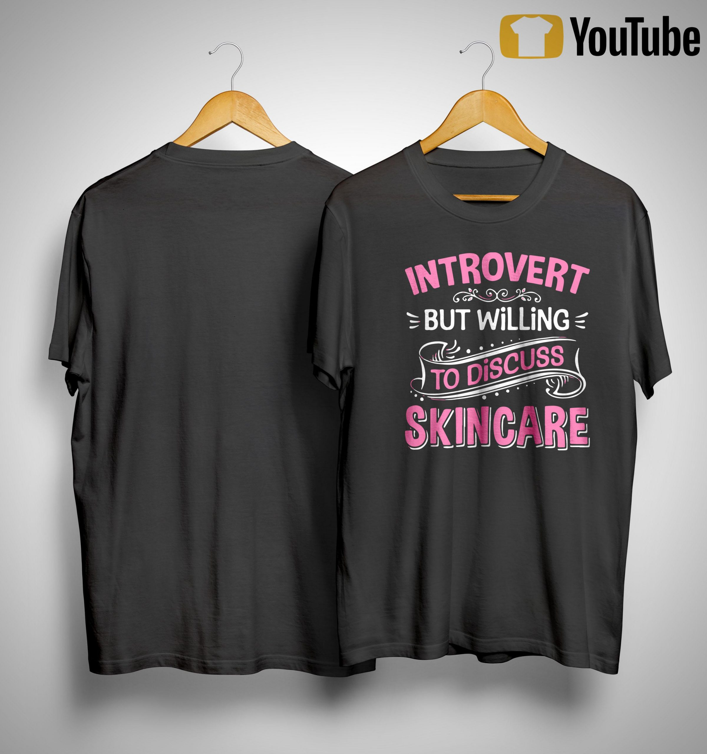 Introvert But Willing To Discuss Skincare Shirt