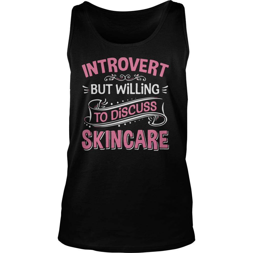 Introvert But Willing To Discuss Skincare Tank Top