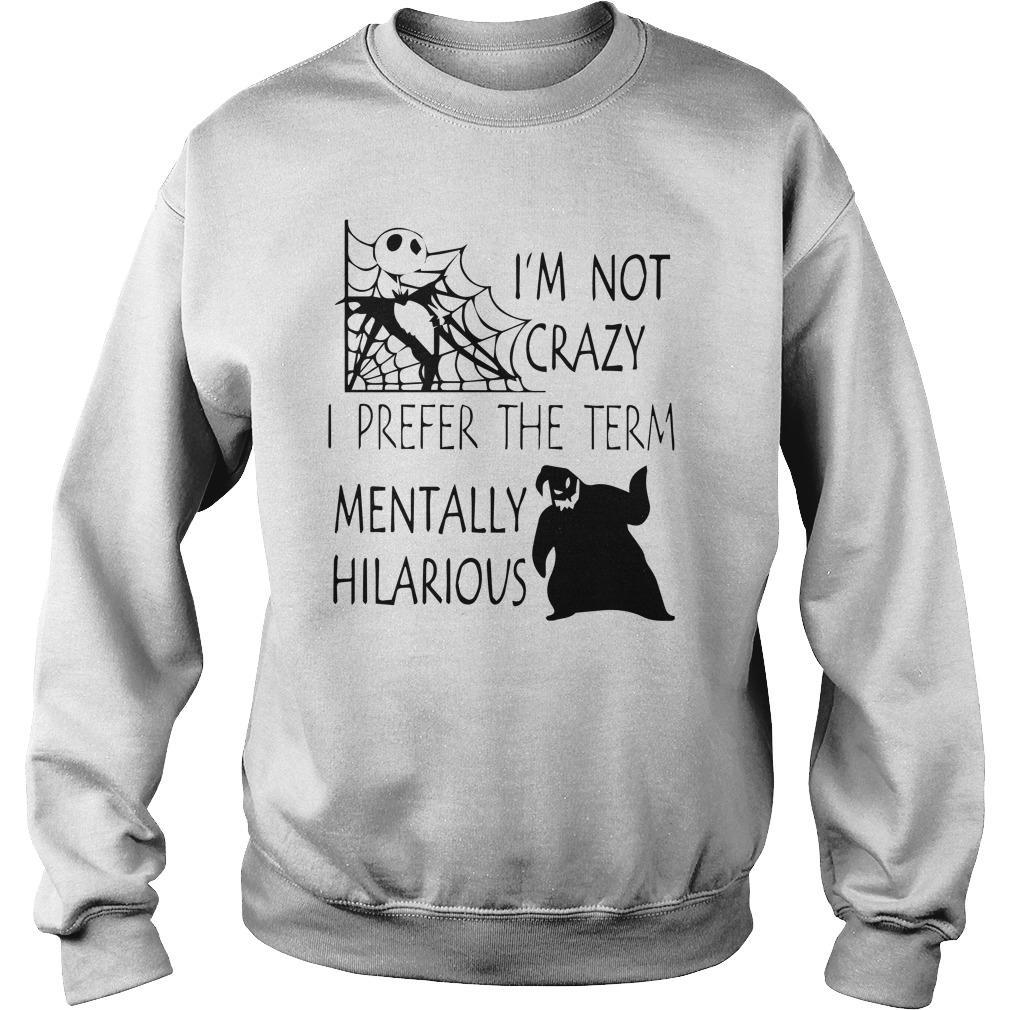Jack Skellington Oogie Boogie I'm Not Crazy I Prefer The Term Mentally Sweater