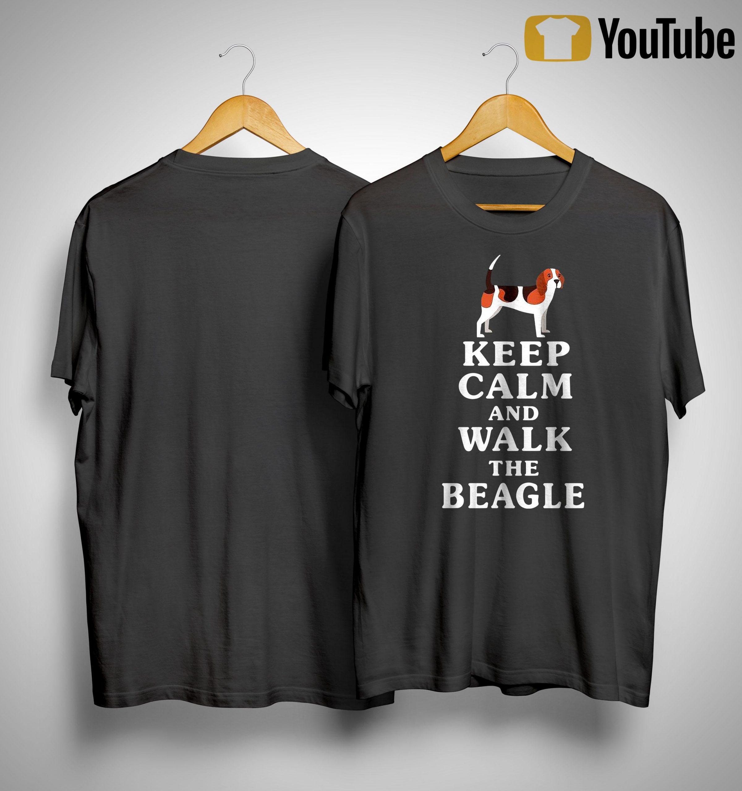 Keep Calm And Walk The Beagle Shirt