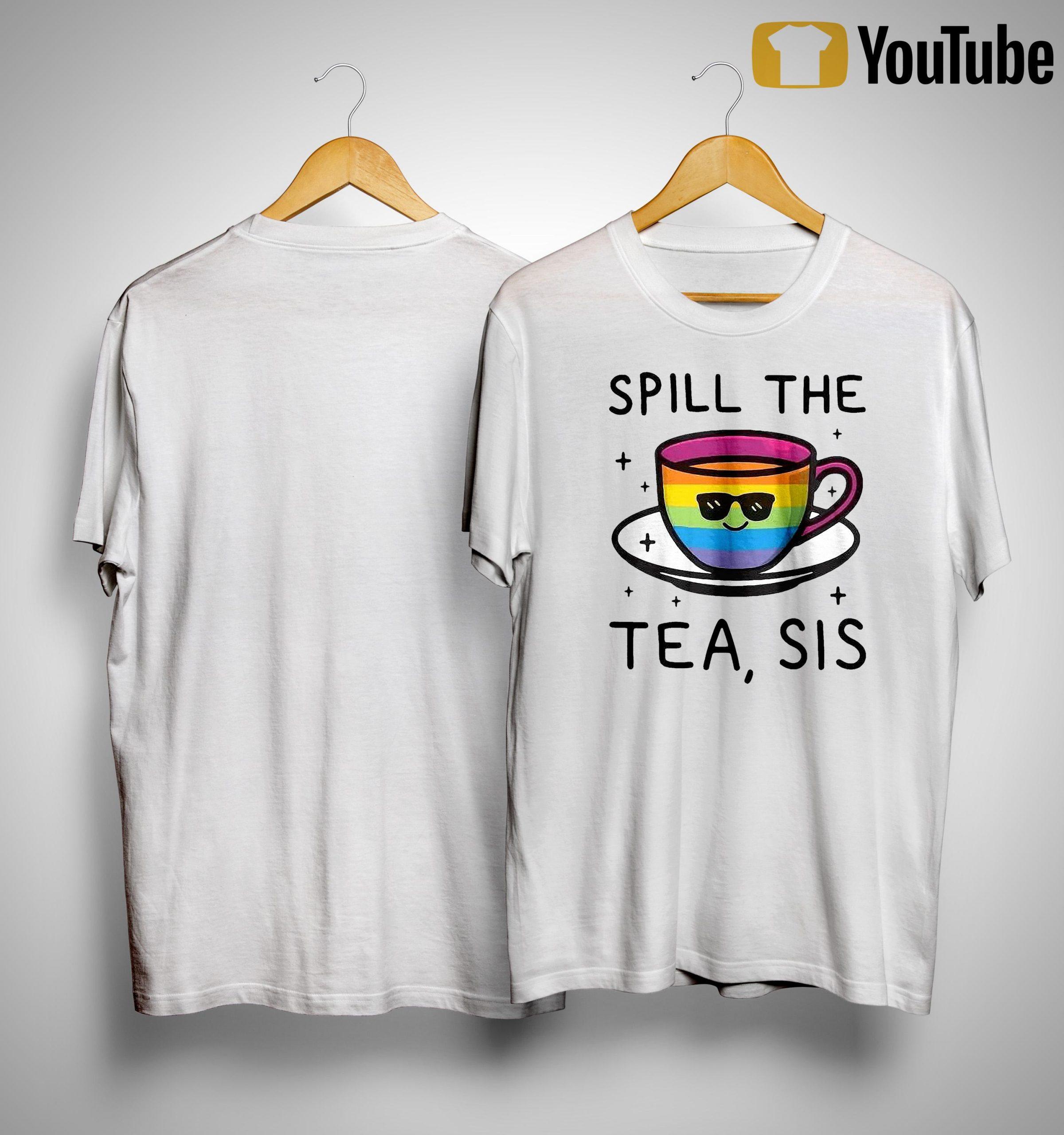 Lgbt Spill The Tea Sis Shirt