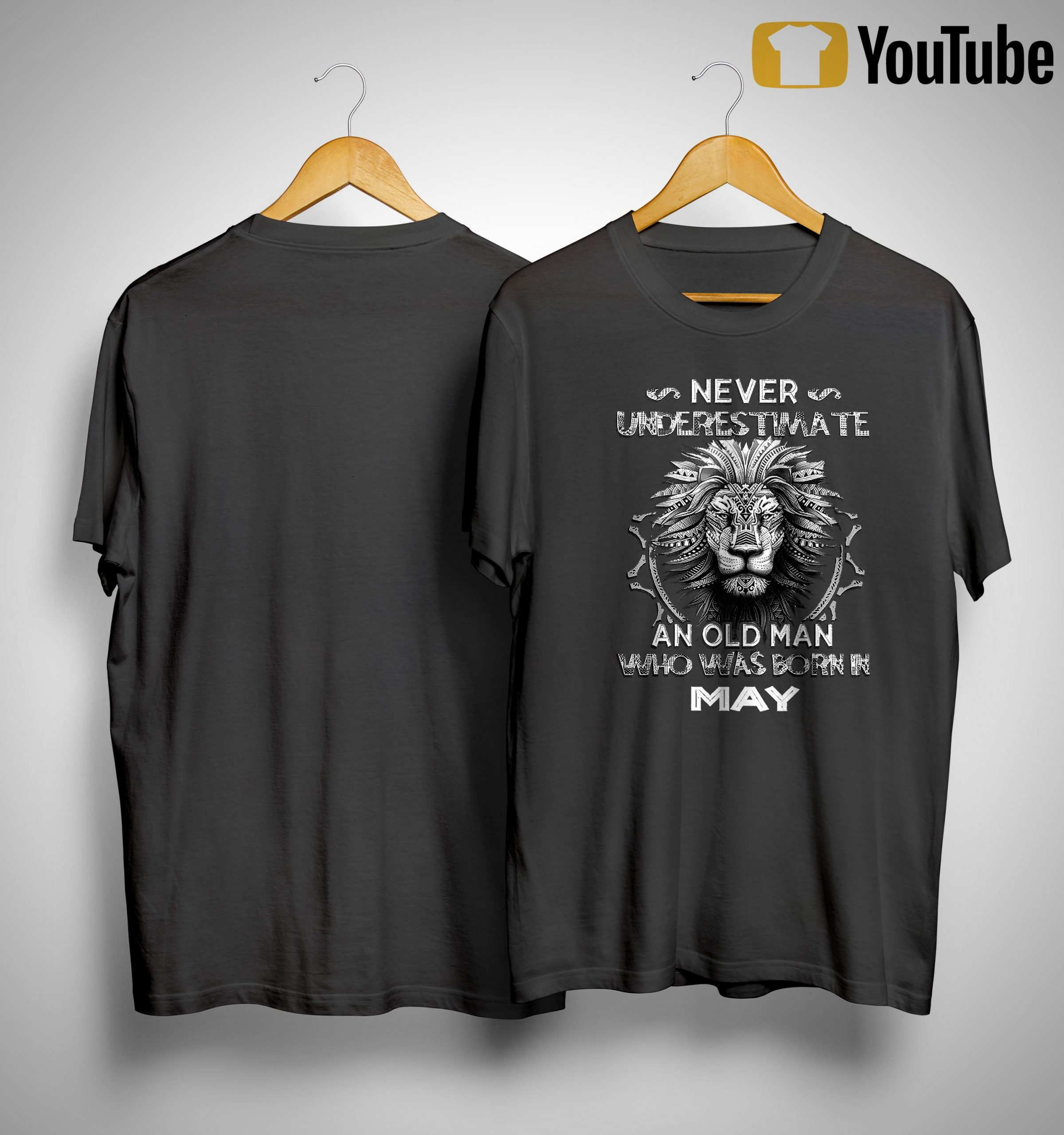 Lion Never Underestimate An Old Man Who Was Born In May Shirt