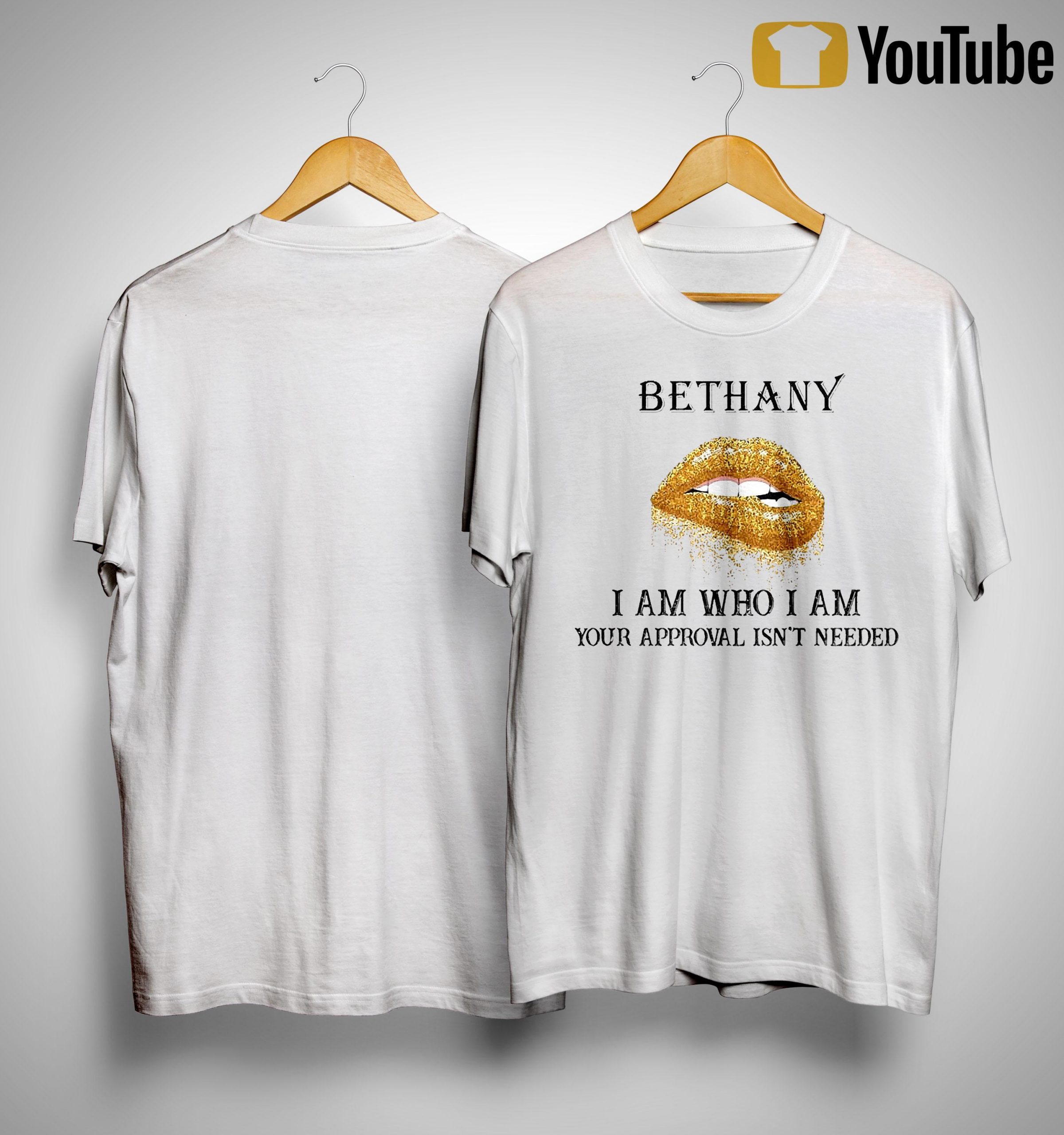 Lips Diamond Bethany I Am Who I Am Your Approval Isn't Needed Shirt