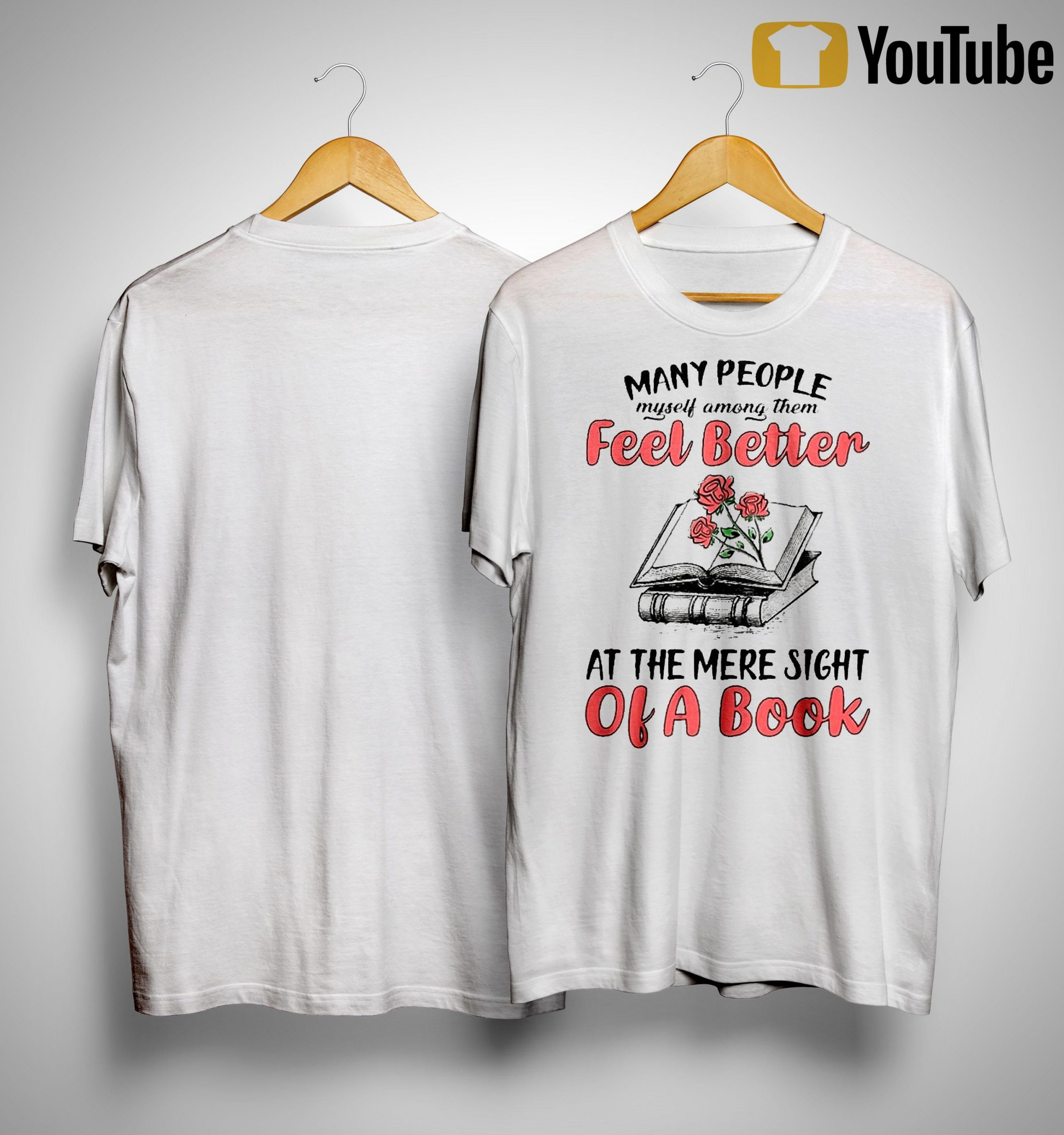 Many People Myself Among Them Feel Better At The Mere Sight Of A Book Shirt