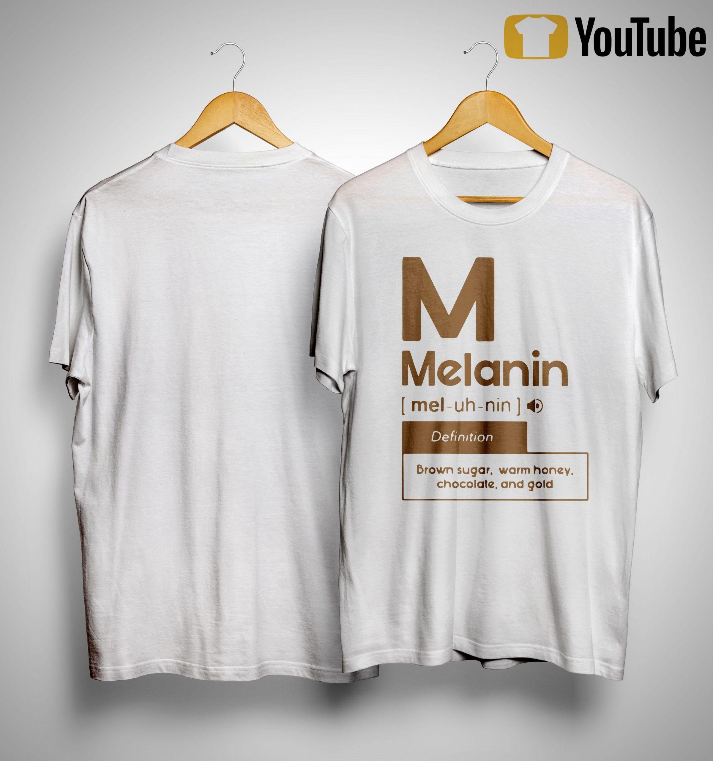 Melanin Definition Brown Sugar Warm Honey Chocolate And Gold Shirt