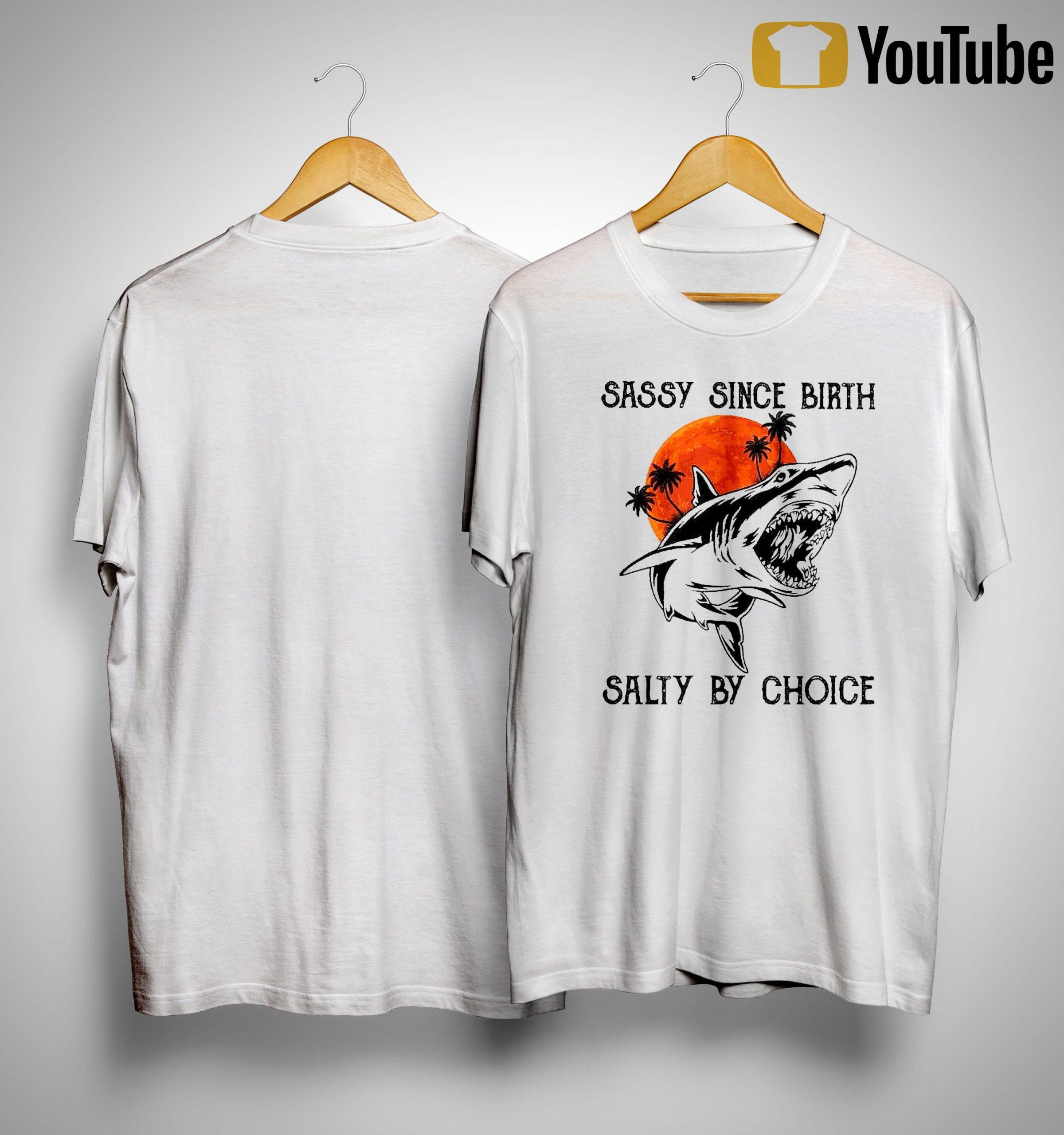 Moon Shark Sassy Since Birth Salty By Choice Shirt