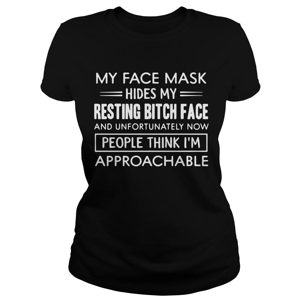 My Face Mask Hides My Resting Bitch Face And Unfortunately Now Longsleeve