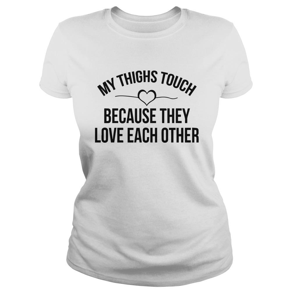 My Thighs Touch Because They Love Each Other Tank Top
