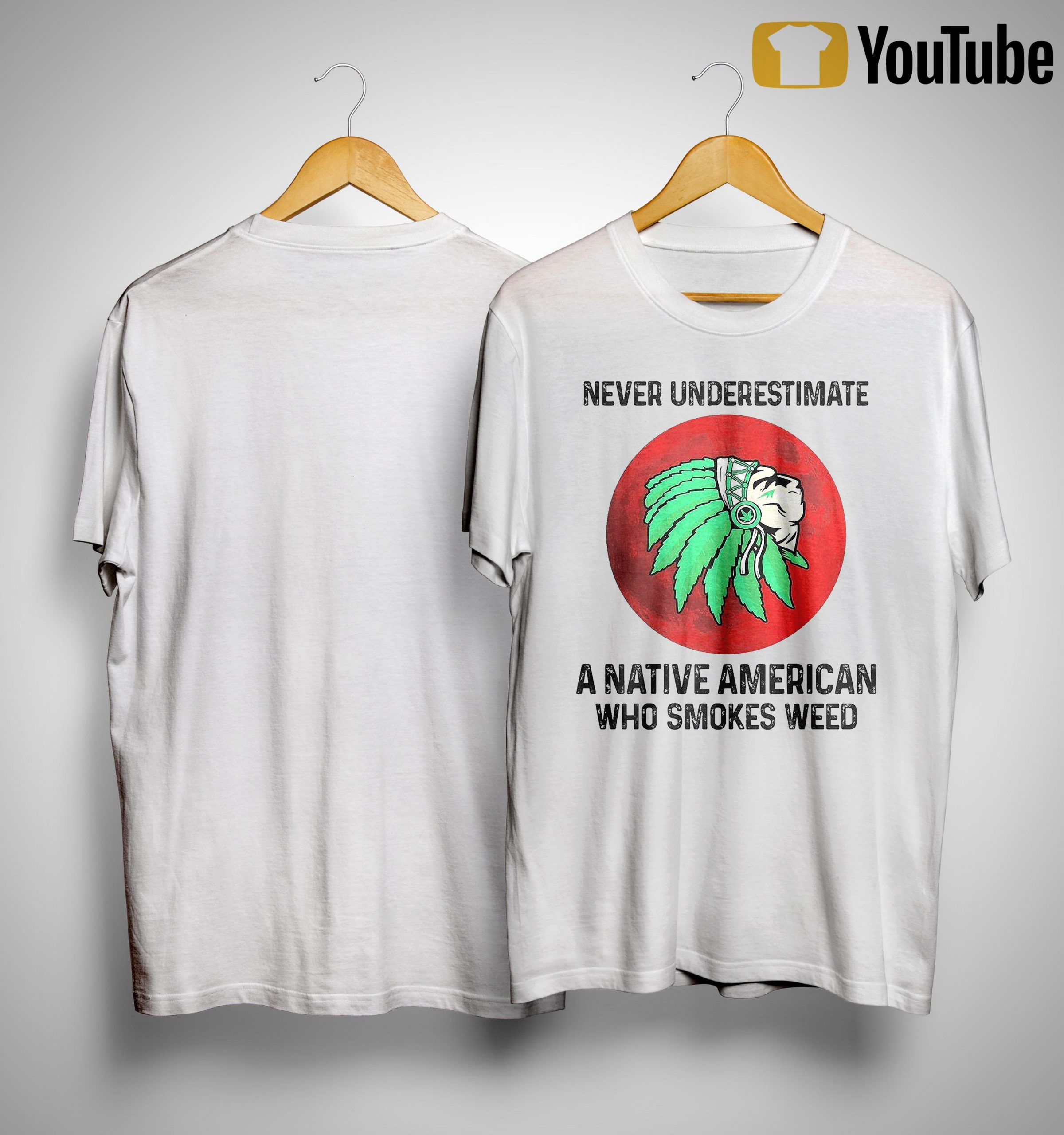 Never Underestimate A Native American Who Smokes Weed Shirt
