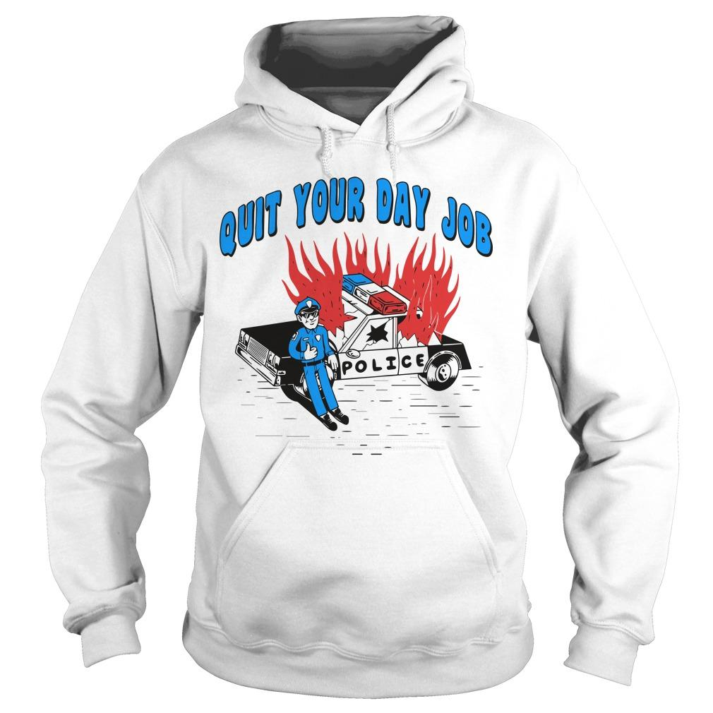 Police Quit Your Day Job Hoodie