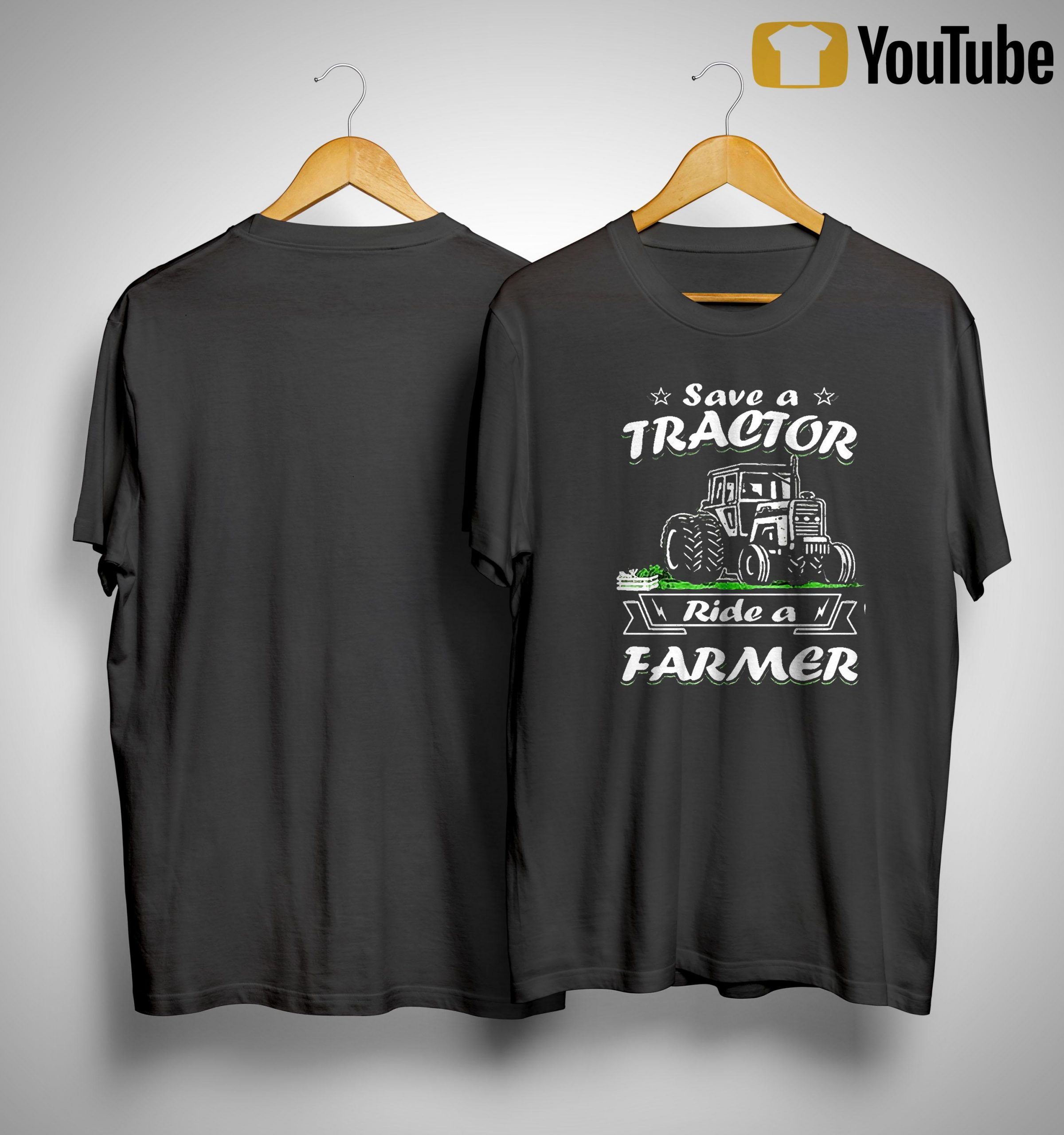 Save A Tractor Ride A Farmer Shirt