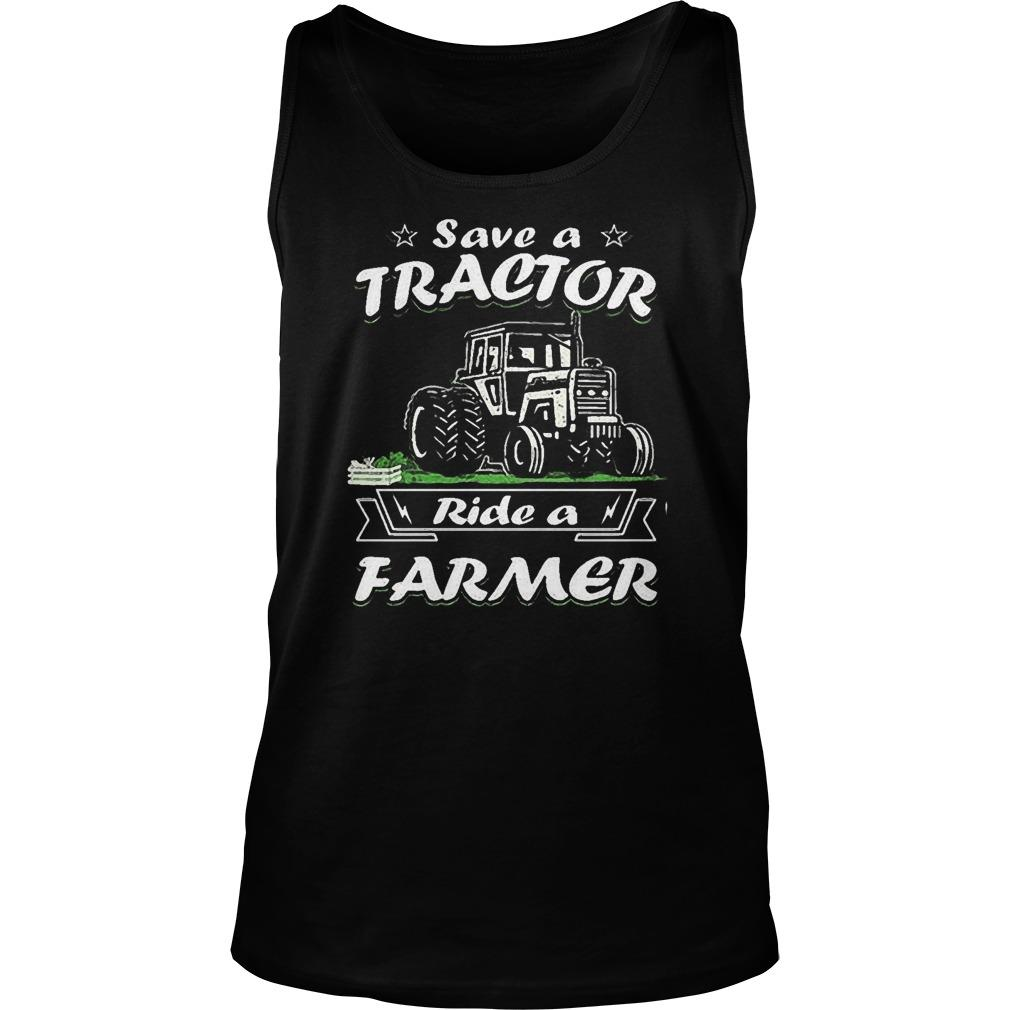 Save A Tractor Ride A Farmer Tank Top