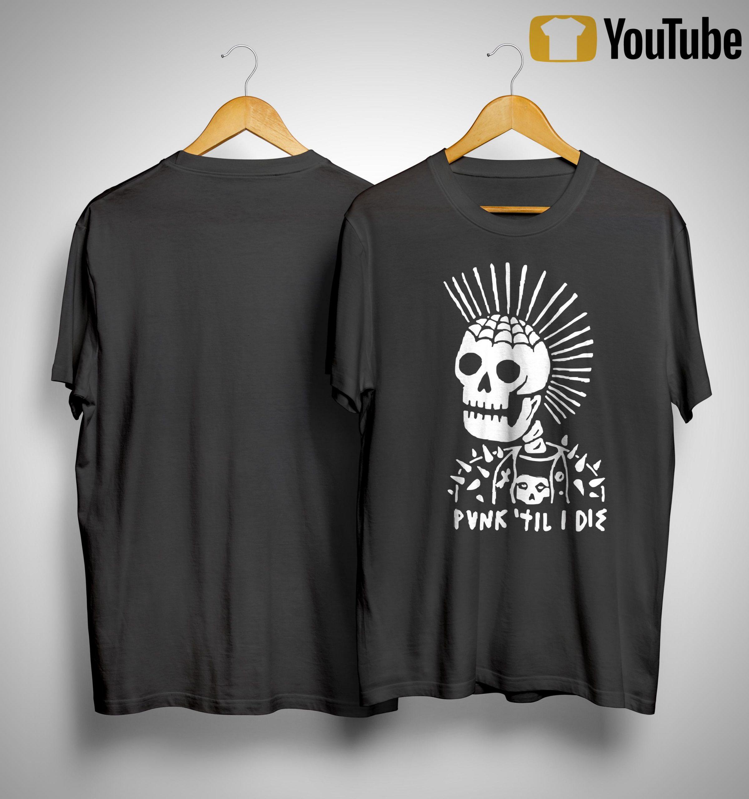 Skeleton Punk Til I Die Shirt