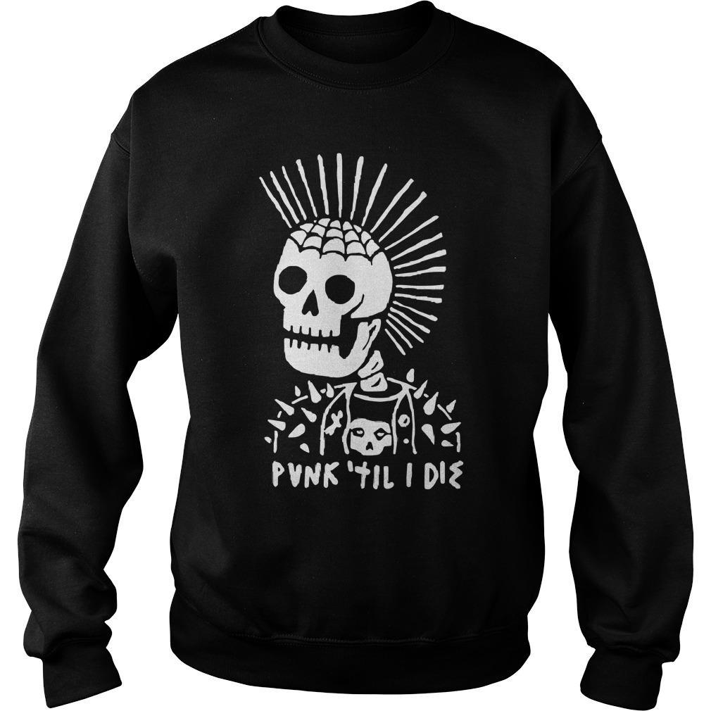 Skeleton Punk Til I Die Sweater