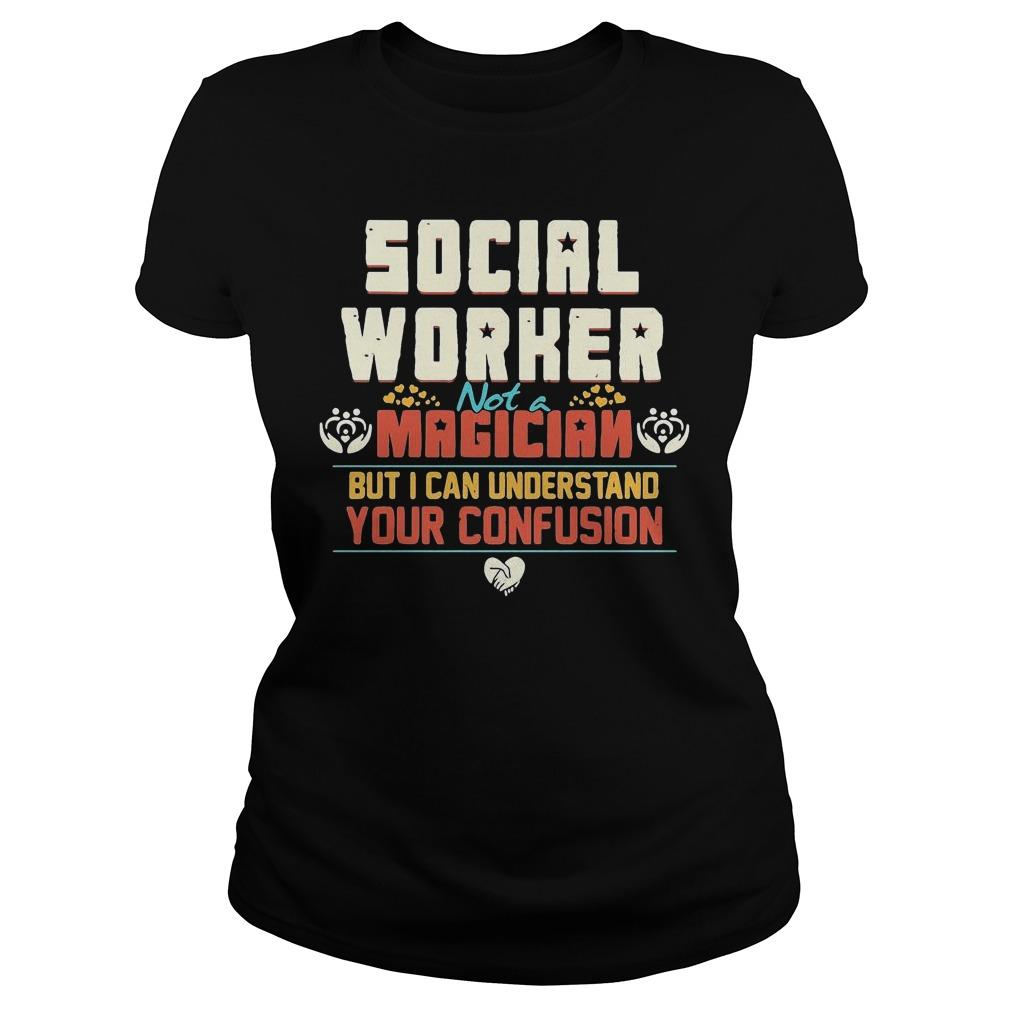 Social Worker Not A Magician But I Can Understand Your Confusion Longsleeve